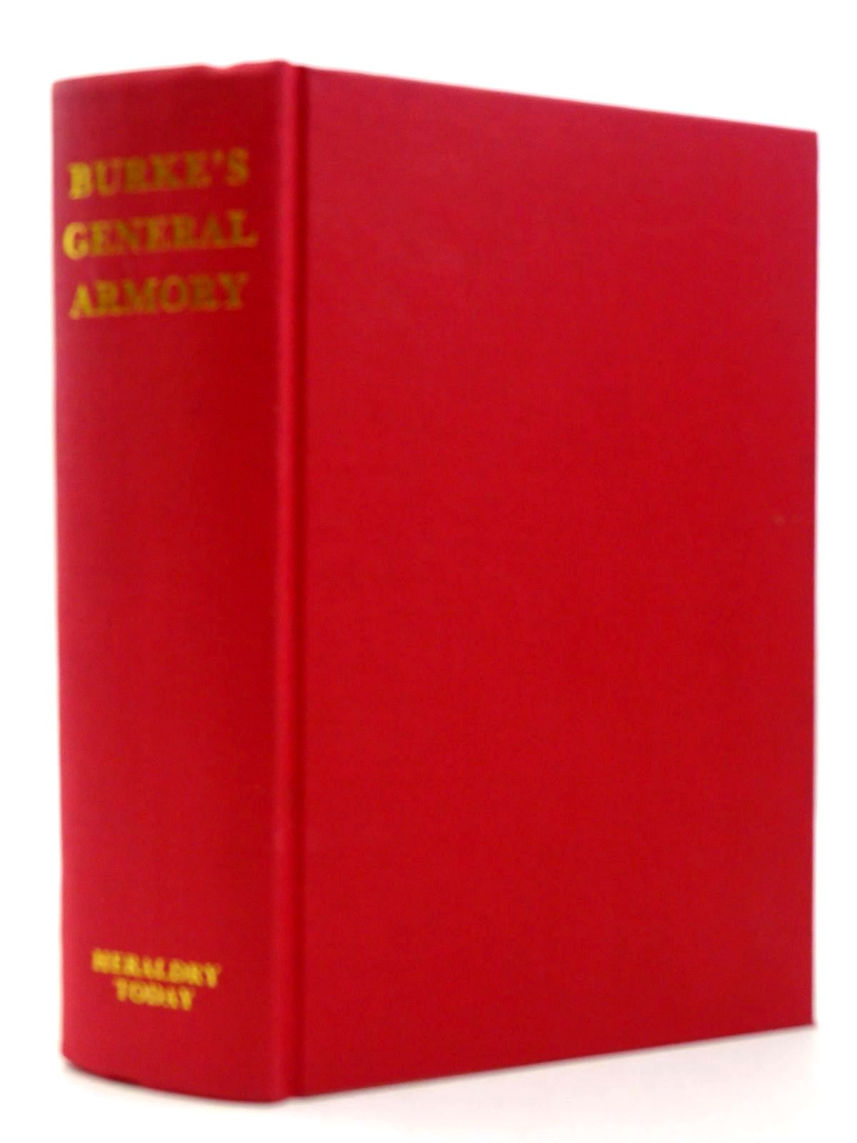 Photo of THE GENERAL ARMORY OF ENGLAND, SCOTLAND, IRELAND AND WALES written by Burke, Bernard published by Heraldry Today (STOCK CODE: 2124676)  for sale by Stella & Rose's Books