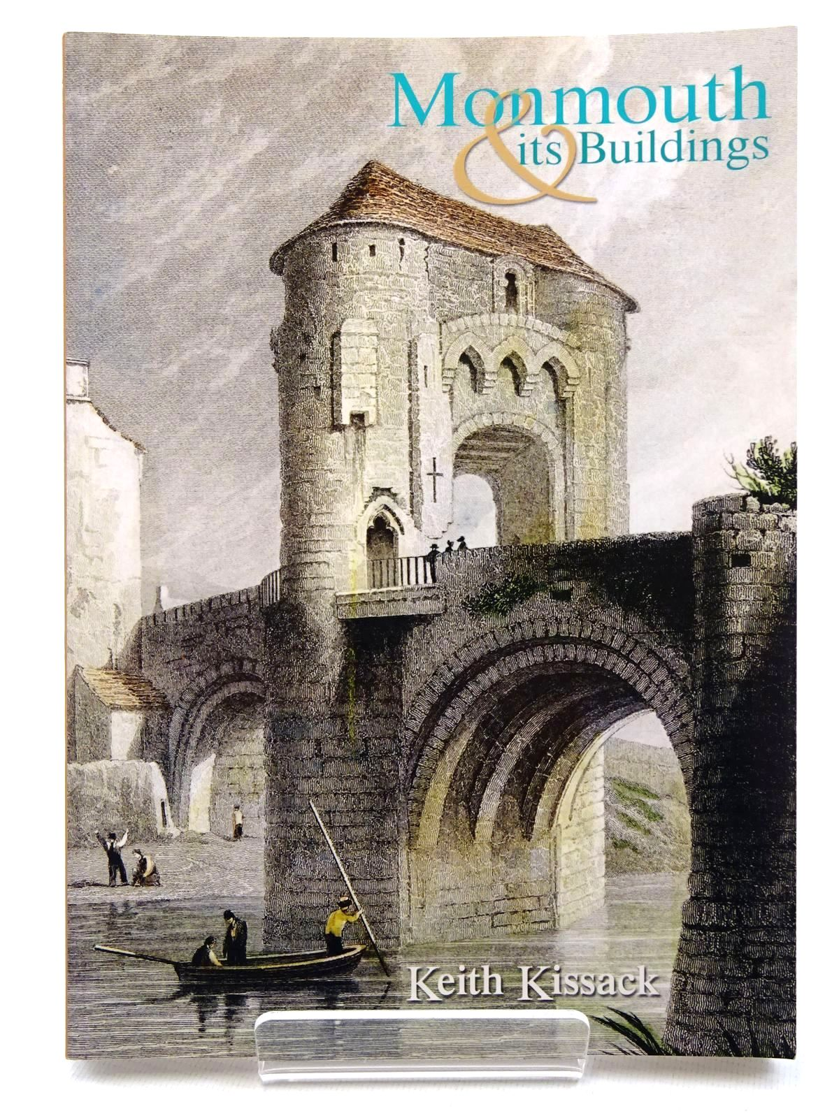 Photo of MONMOUTH AND ITS BUILDINGS written by Kissack, Keith published by Logaston Press (STOCK CODE: 2124681)  for sale by Stella & Rose's Books