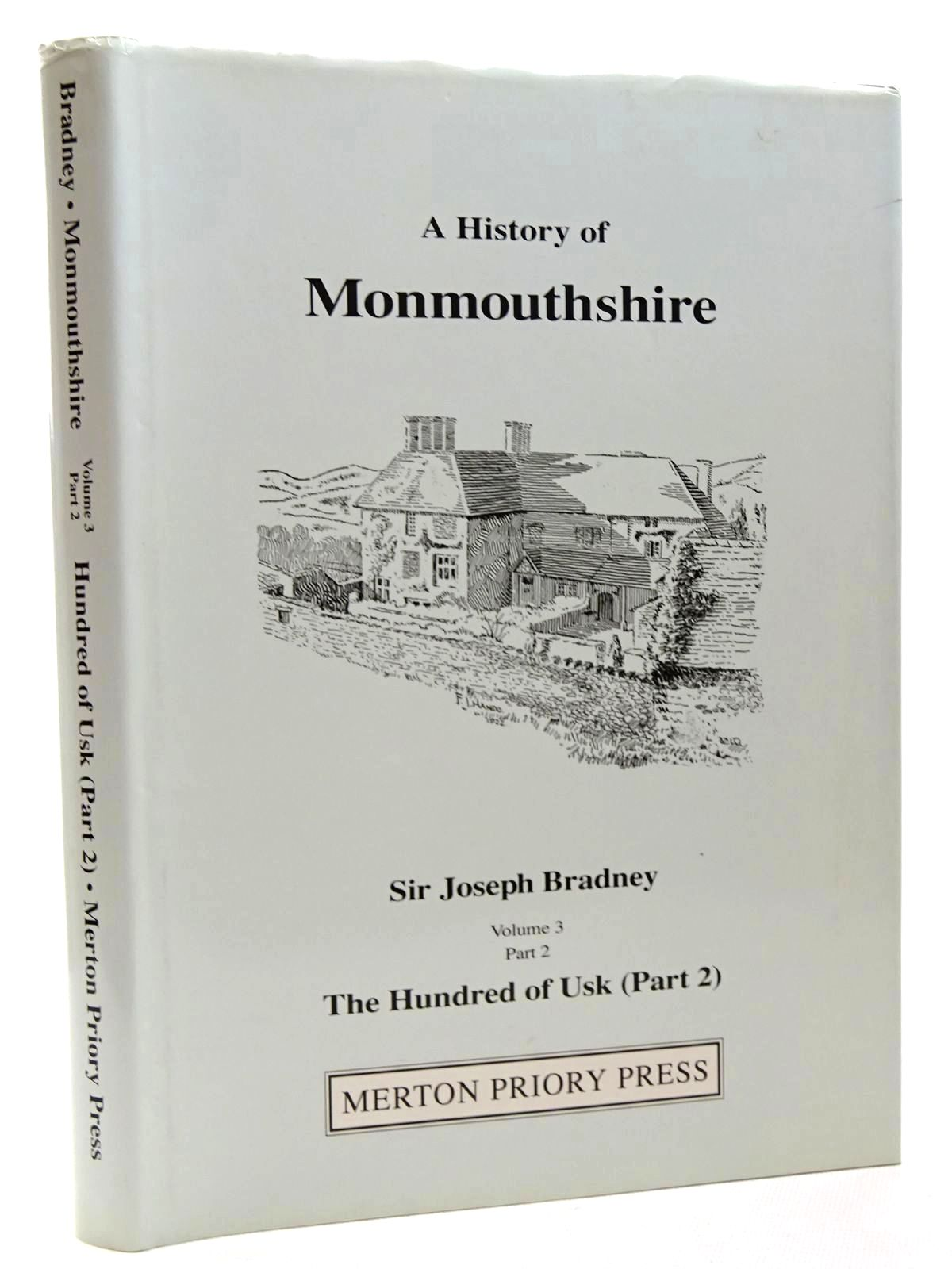 Photo of A HISTORY OF MONMOUTHSHIRE THE HUNDRED OF USK PART 2 written by Bradney, Joseph published by Merton Priory Press (STOCK CODE: 2124693)  for sale by Stella & Rose's Books