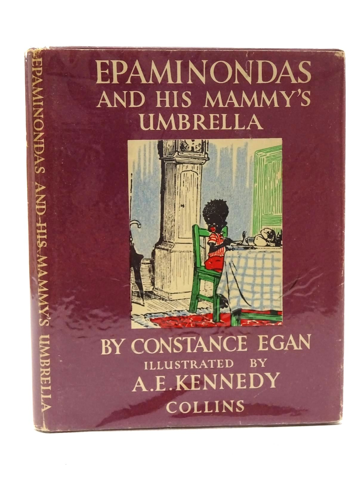 Photo of EPAMINONDAS AND HIS MAMMY'S UMBRELLA written by Egan, Constance illustrated by Kennedy, A.E. published by Collins (STOCK CODE: 2124736)  for sale by Stella & Rose's Books