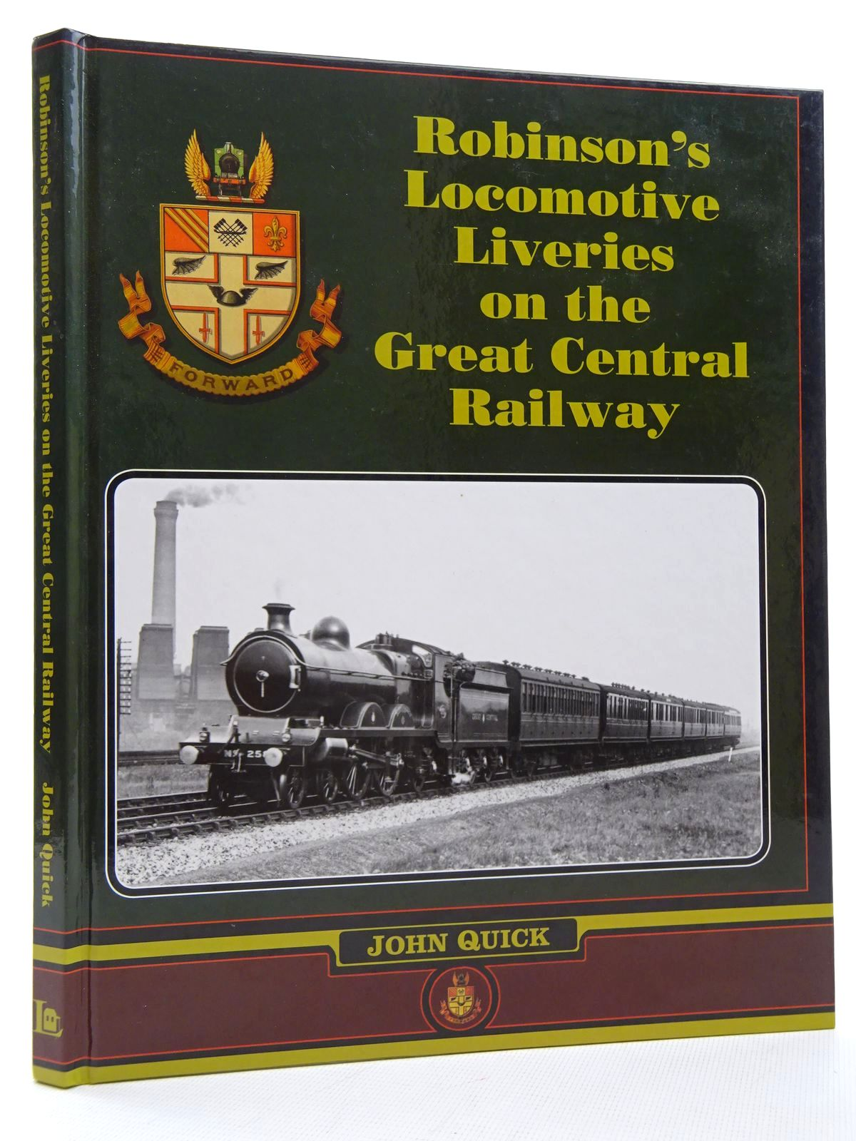 Photo of ROBINSON'S LOCOMOTIVE LIVERIES ON THE GREAT CENTRAL RAILWAY written by Quick, John published by Lightmoor Press (STOCK CODE: 2124782)  for sale by Stella & Rose's Books