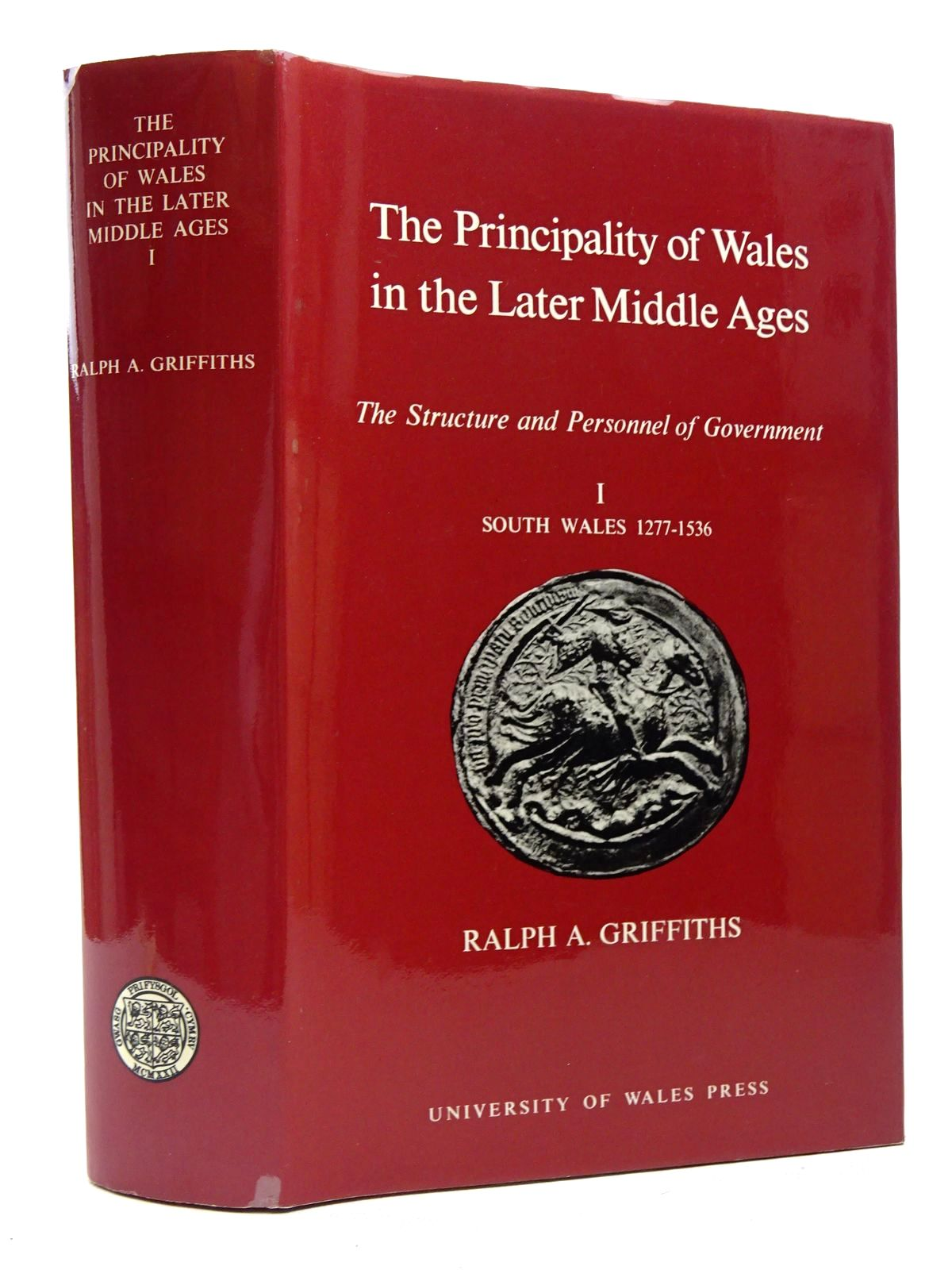 Photo of THE PRINCIPALITY OF WALES IN THE LATER MIDDLE AGES THE STRUCTURE AND PERSONNEL OF GOVERNMENT I SOUTH WALES 1277-1536 written by Griffiths, Ralph A.<br />Thomas, Roger S. published by University of Wales (STOCK CODE: 2124790)  for sale by Stella & Rose's Books