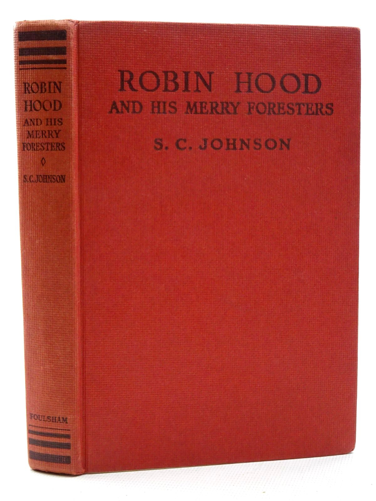 Photo of ROBIN HOOD AND HIS MERRY FORESTERS written by Johnson, S.C. illustrated by Atherley, L. Thomas<br />M'Connell, James E. published by W. Foulsham (STOCK CODE: 2125191)  for sale by Stella & Rose's Books