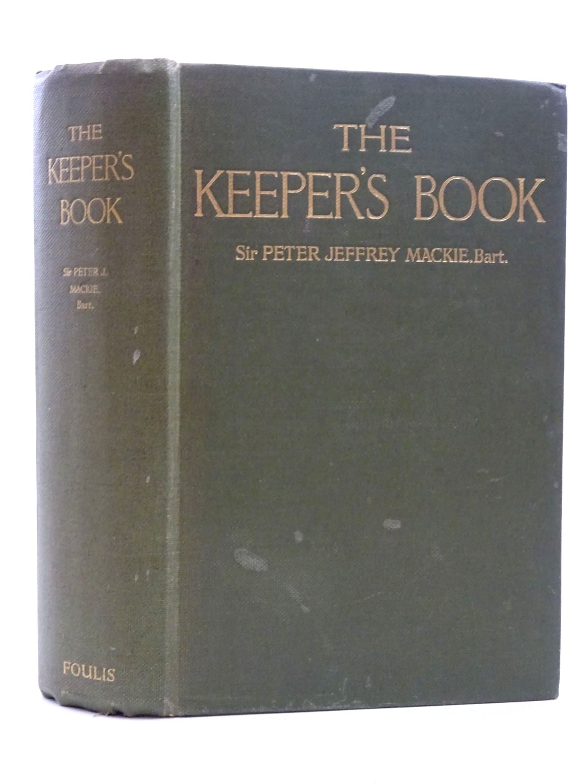 Photo of THE KEEPER'S BOOK A GUIDE TO THE DUTIES OF A GAMEKEEPER written by Mackie, Peter Jeffrey<br />et al, published by G.T. Foulis & Co. Ltd. (STOCK CODE: 2125272)  for sale by Stella & Rose's Books