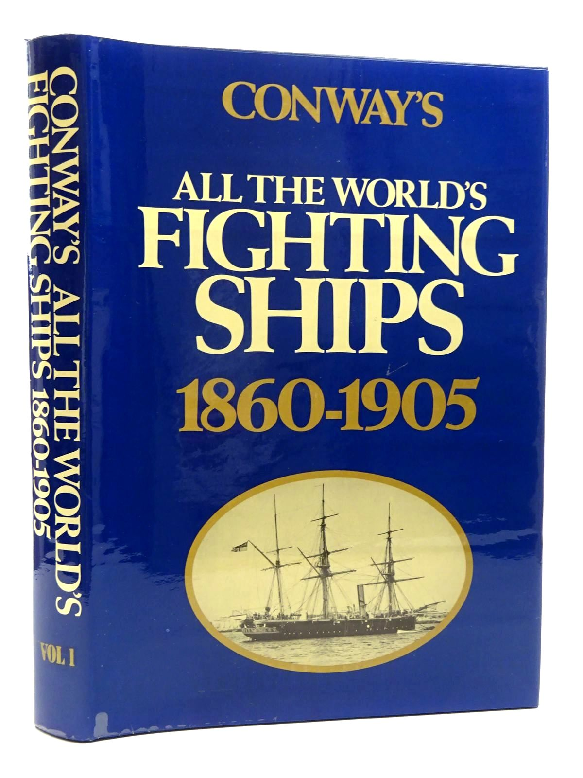 Photo of CONWAY'S ALL THE WORLD'S FIGHTING SHIPS 1860-1905 written by Gardiner, Robert<br />Chesneau, Roger<br />Kolesnik, Eugene M.<br />et al, published by Conway Maritime Press (STOCK CODE: 2125287)  for sale by Stella & Rose's Books