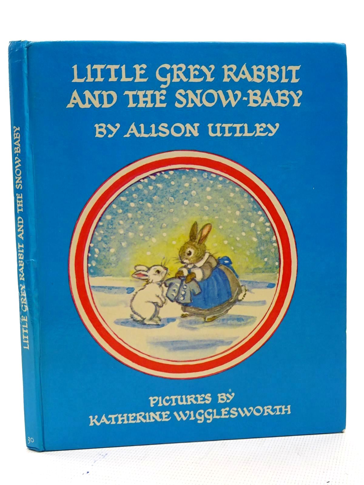 Photo of LITTLE GREY RABBIT AND THE SNOW-BABY written by Uttley, Alison illustrated by Wigglesworth, Katherine published by Collins (STOCK CODE: 2125437)  for sale by Stella & Rose's Books