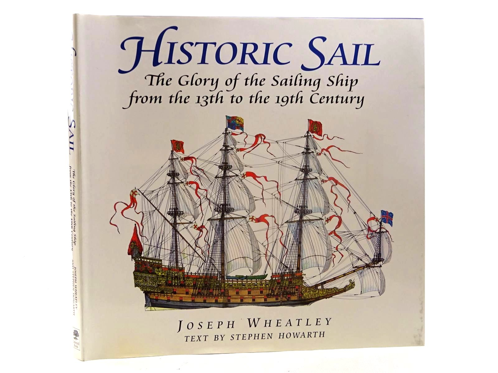 Photo of HISTORIC SAIL THE GLORY OF THE SAILING SHIP FROM THE 13TH TO THE 19TH CENTURY