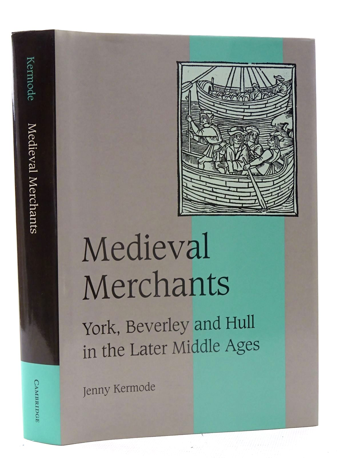 Photo of MEDIEVAL MERCHANTS YORK, BEVERLEY AND HULL IN THE LATER MIDDLE AGES written by Kermode, Jenny published by Cambridge University Press (STOCK CODE: 2125515)  for sale by Stella & Rose's Books