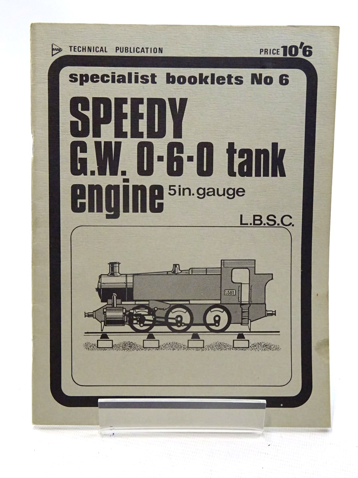 Photo of SPEEDY GREAT WESTERN 0-6-0 TANK ENGINE written by L.B.S.C., published by Model & Allied Publications (STOCK CODE: 2125528)  for sale by Stella & Rose's Books
