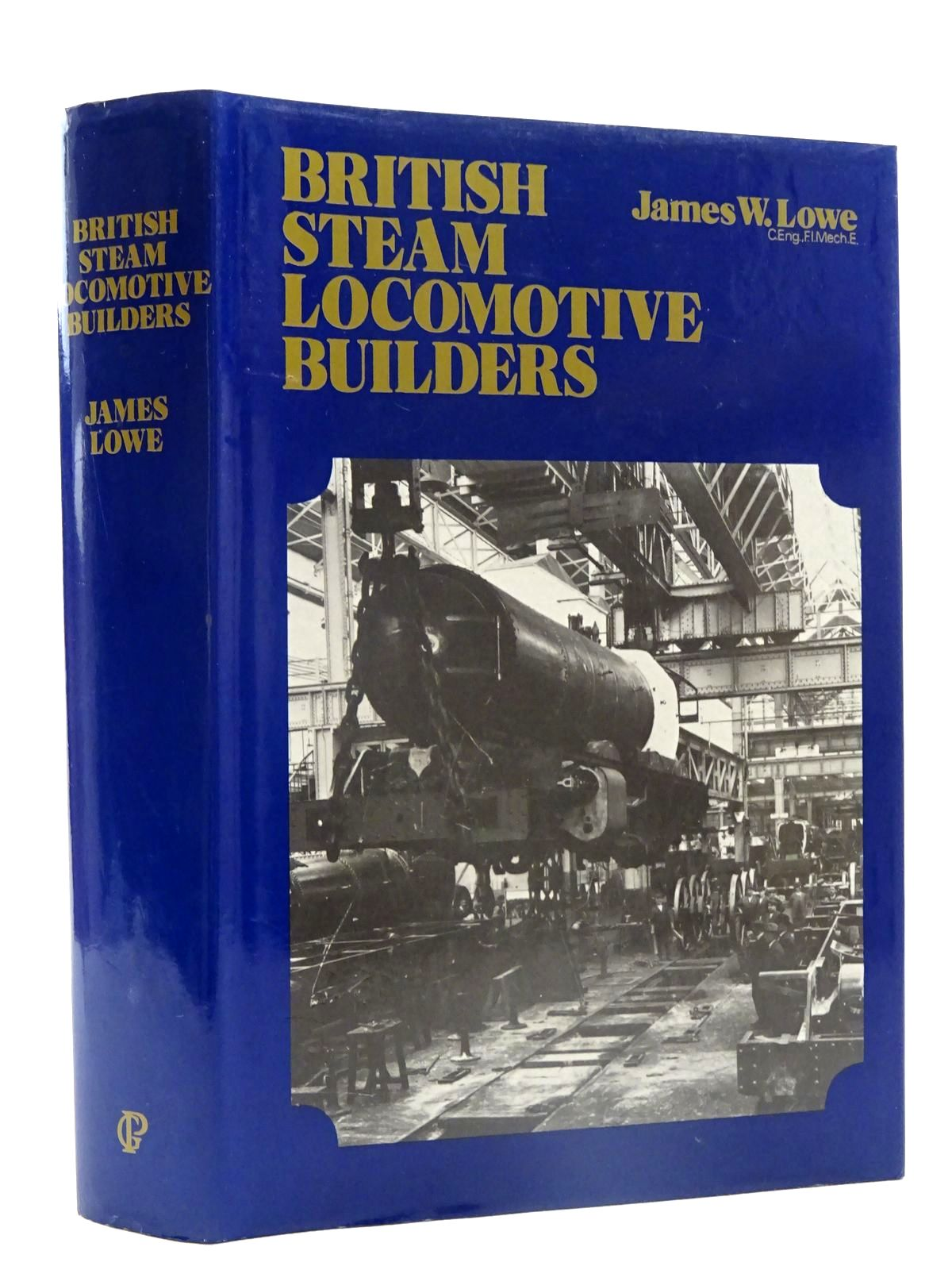 Photo of BRITISH STEAM LOCOMOTIVE BUILDERS written by Lowe, James W. published by Guild Publishing (STOCK CODE: 2125533)  for sale by Stella & Rose's Books