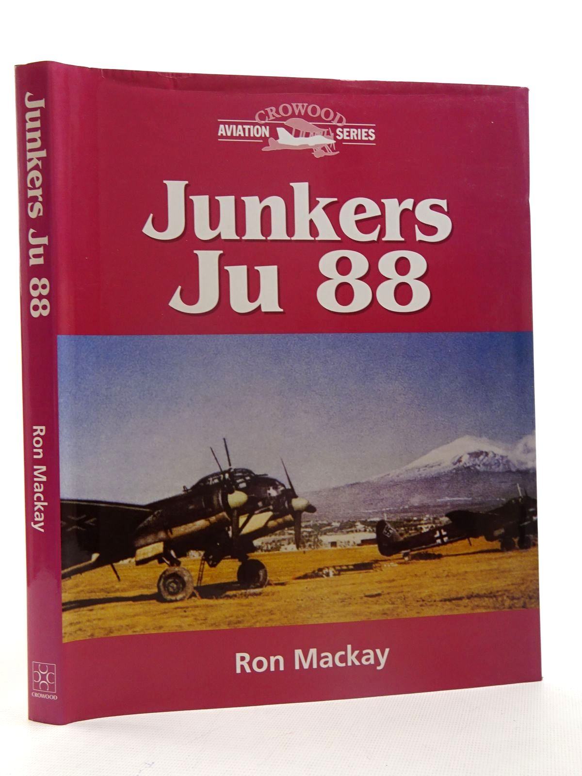 Photo of JUNKERS JU 88 written by Mackay, Ron published by The Crowood Press (STOCK CODE: 2125545)  for sale by Stella & Rose's Books