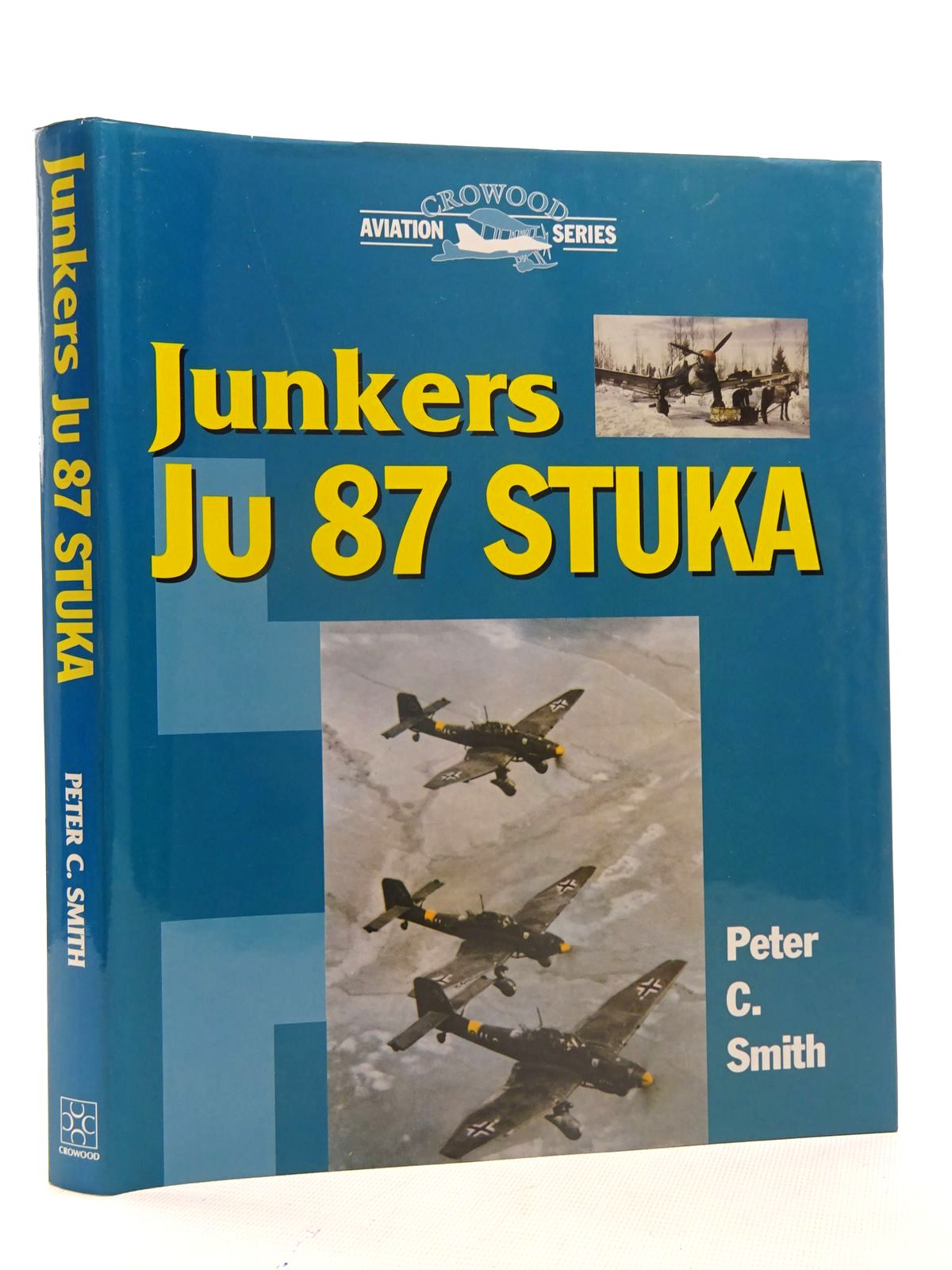 Photo of JUNKERS JU 87 STUKA written by Smith, Peter C. published by The Crowood Press (STOCK CODE: 2125548)  for sale by Stella & Rose's Books