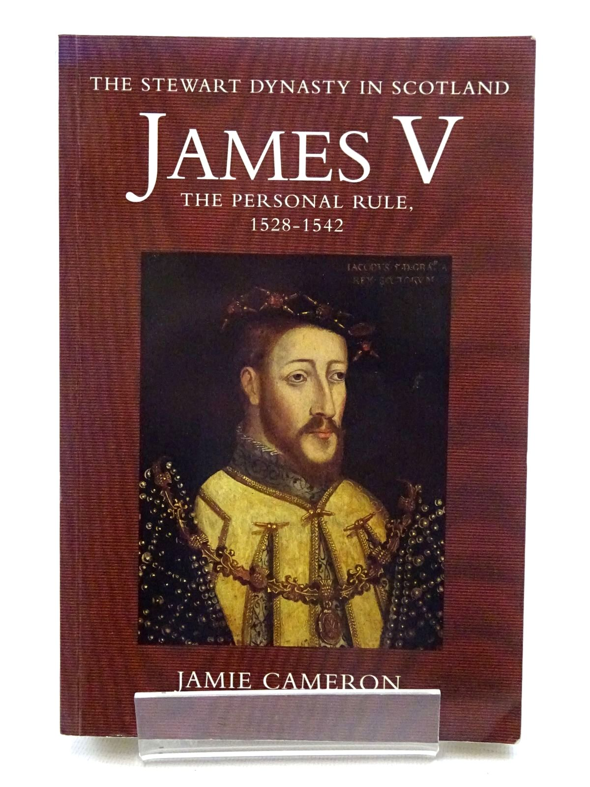 Photo of JAMES V: THE PERSONAL RULE 1525-1542 written by Cameron, Jamie<br />Macdougall, Norman published by Tuckwell Press (STOCK CODE: 2125579)  for sale by Stella & Rose's Books
