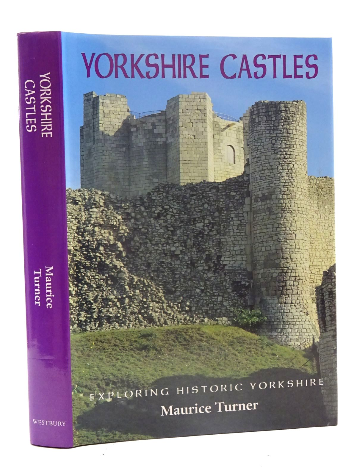 Photo of YORKSHIRE CASTLES EXPLORING HISTORIC YORKSHIRE written by Turner, Maurice published by Westbury Publishing (STOCK CODE: 2125595)  for sale by Stella & Rose's Books