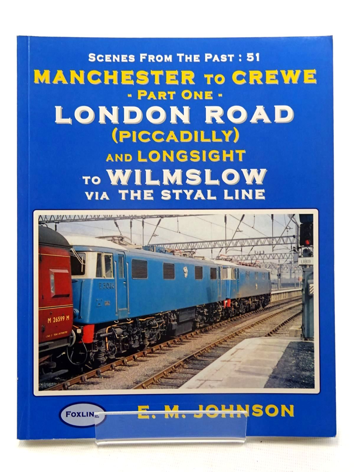 Photo of MANCHESTER TO CREWE PART ONE LONDON ROAD (PICCADILLY) written by Johnson, E.M. published by Foxline (STOCK CODE: 2125602)  for sale by Stella & Rose's Books