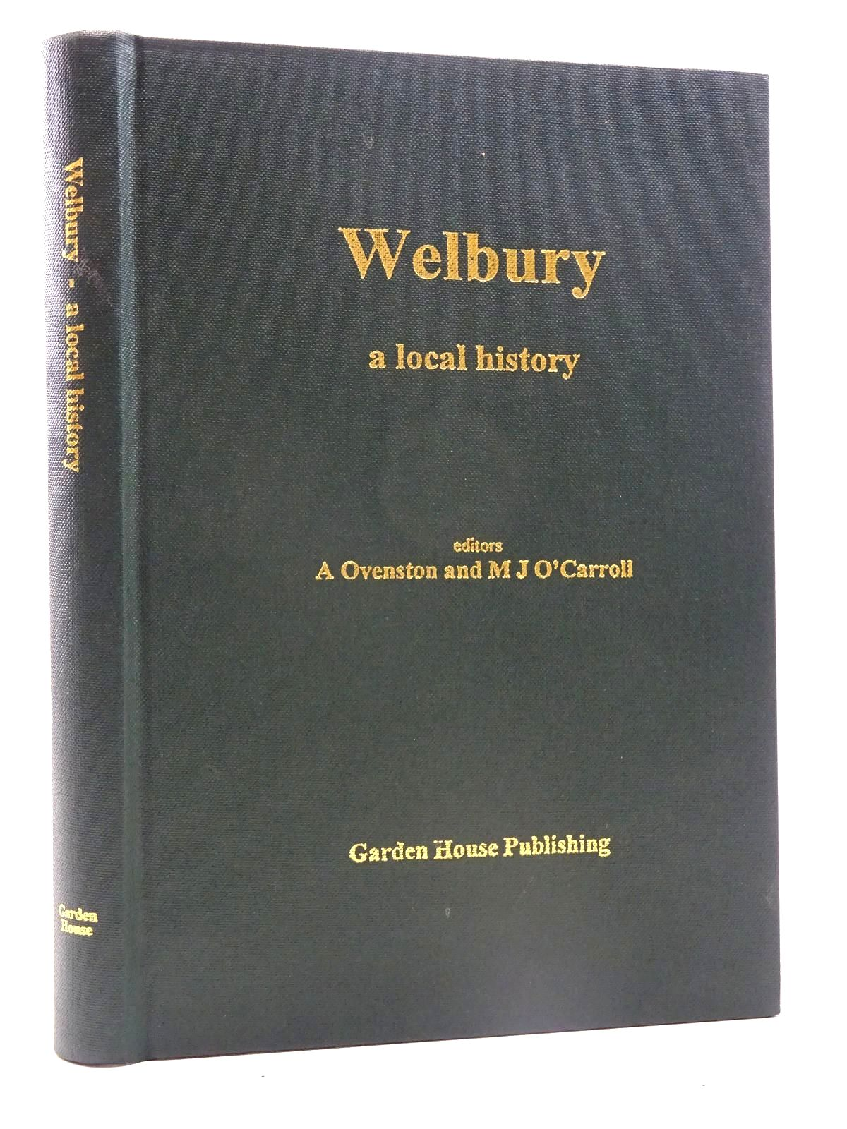 Photo of WELBURY - A LOCAL HISTORY written by Ovenston, A.<br />O'Carroll, M.J. published by Garden House Publishing (STOCK CODE: 2125748)  for sale by Stella & Rose's Books