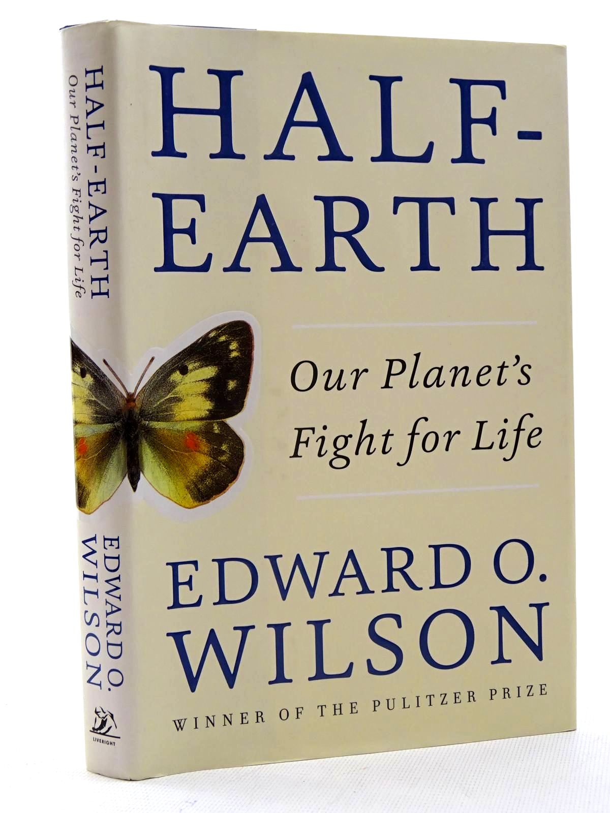 Photo of HALF-EARTH OUR PLANET'S FIGHT FOR LIFE written by Wilson, Edward O. published by Liveright Publishing Corporation (STOCK CODE: 2125818)  for sale by Stella & Rose's Books