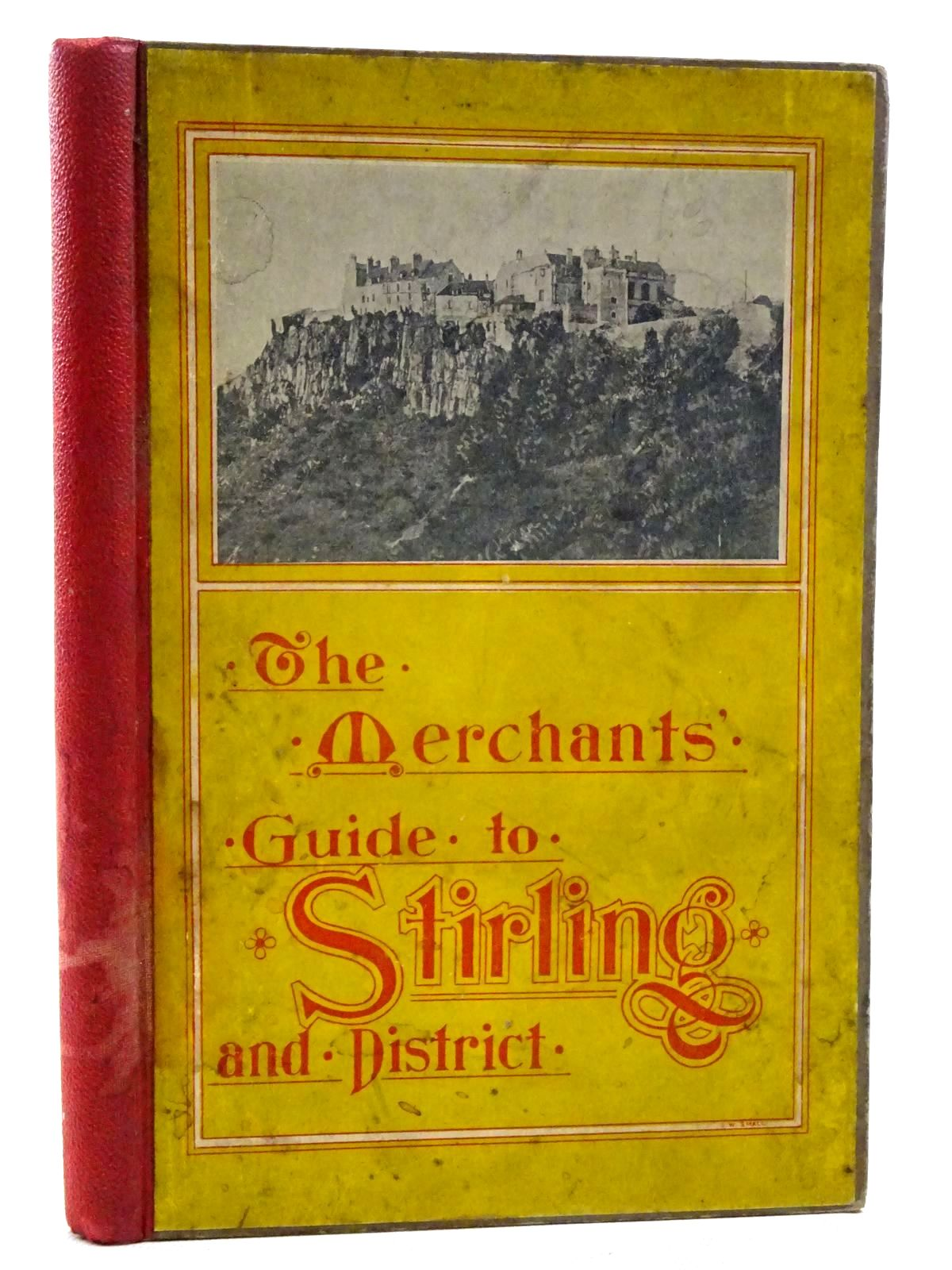 Photo of THE MERCHANTS' GUIDE BOOK TO STIRLING AND DISTRICT written by Hutchinson, A.F.<br />et al, published by Eneas Mackay (STOCK CODE: 2125826)  for sale by Stella & Rose's Books