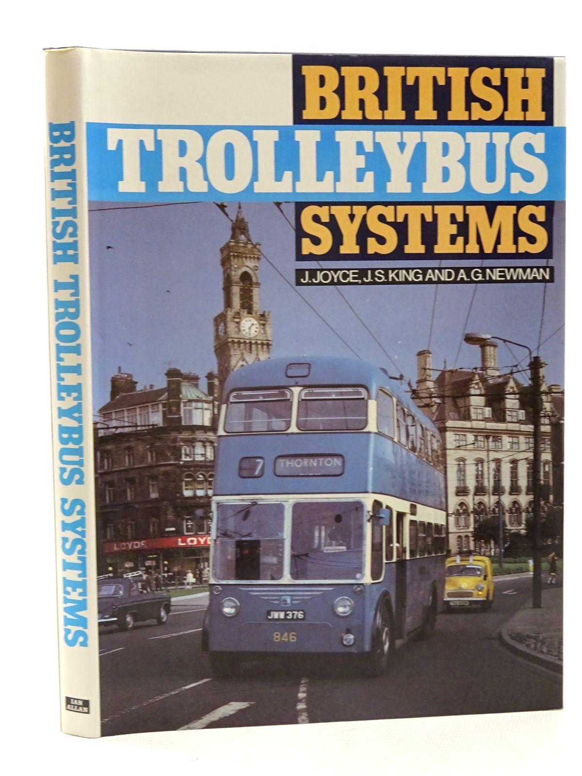 Photo of BRITISH TROLLEYBUS SYSTEMS written by Joyce, J.<br />King, J.S.<br />Newman, A.G. published by Ian Allan Ltd. (STOCK CODE: 2125831)  for sale by Stella & Rose's Books