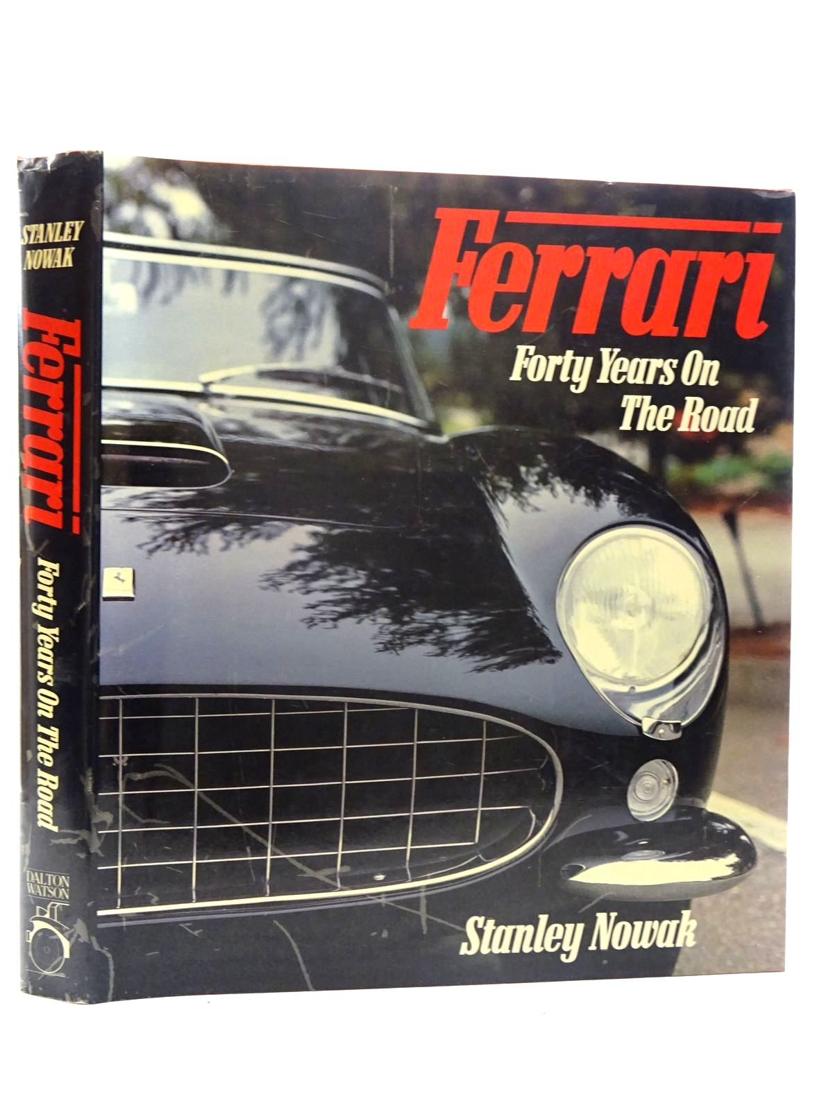 Photo of FERRARI FORTY YEARS ON THE ROAD written by Nowak, Stanley published by Dalton Watson (STOCK CODE: 2125873)  for sale by Stella & Rose's Books