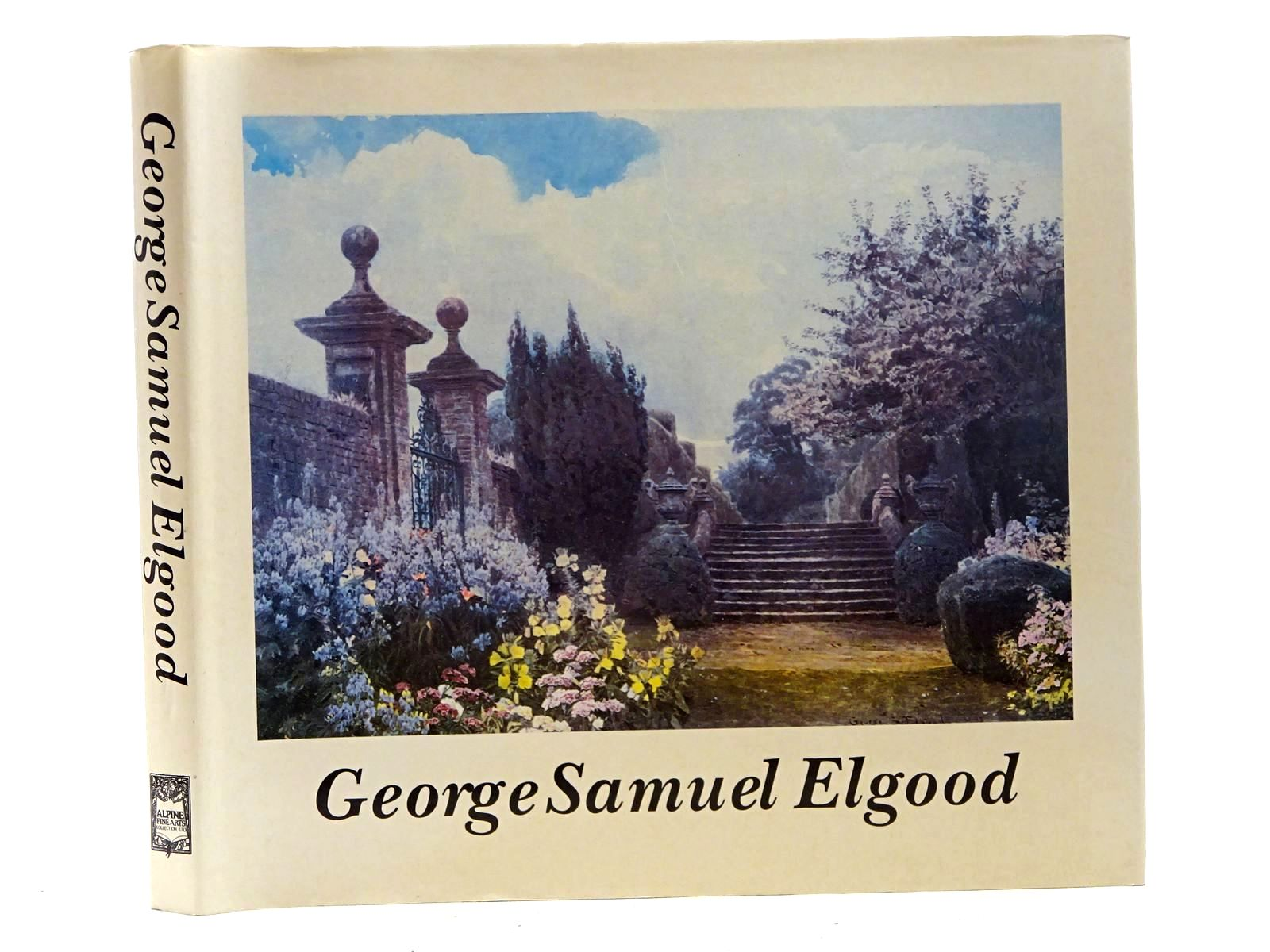 Photo of GEORGE SAMUEL ELGOOD HIS LIFE AND WORK 1851-1943 written by Eckstein, Eve published by Alpine Fine Arts Collection (STOCK CODE: 2125909)  for sale by Stella & Rose's Books