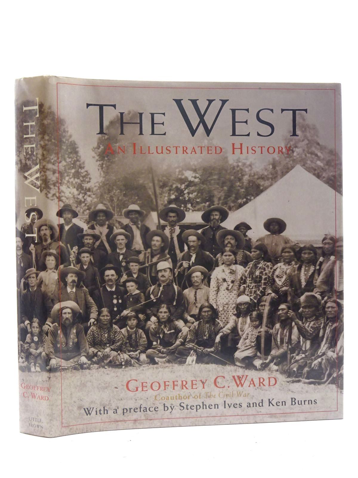 Photo of THE WEST AN ILLUSTRATED HISTORY written by Ward, Geoffrey C. published by Little, Brown and Company (STOCK CODE: 2125973)  for sale by Stella & Rose's Books