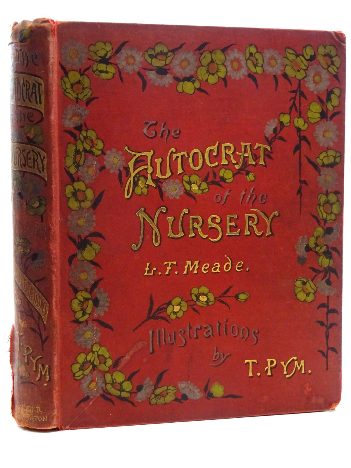 Photo of THE AUTOCRAT OF THE NURSERY written by Meade, L.T. illustrated by Pym, T. published by Hodder & Stoughton (STOCK CODE: 2126022)  for sale by Stella & Rose's Books