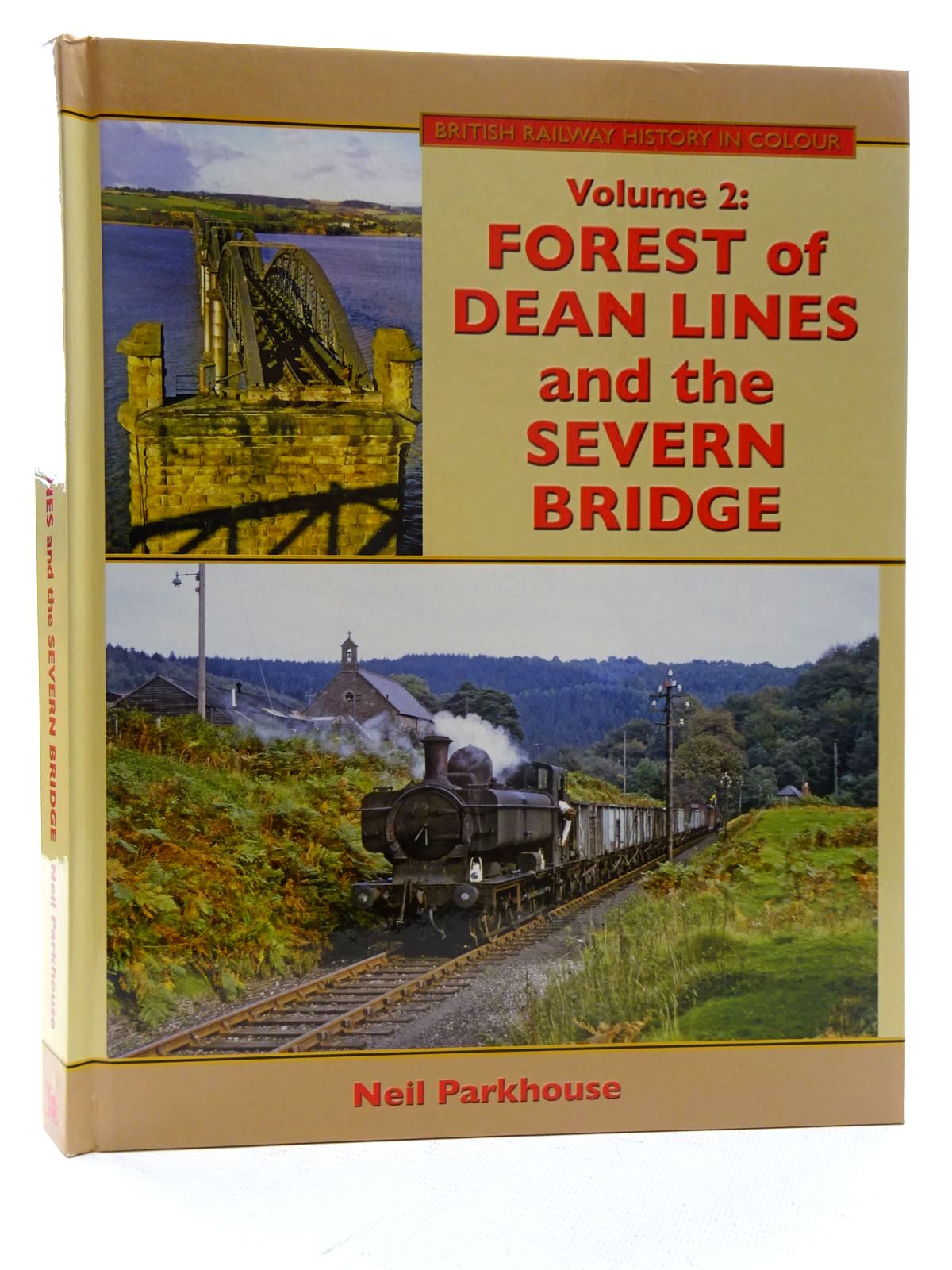 Photo of BRITISH RAILWAY HISTORY IN COLOUR VOLUME 2: FOREST OF DEAN LINES AND THE SEVERN BRIDGE written by Parkhouse, Neil published by Lightmoor Press (STOCK CODE: 2126025)  for sale by Stella & Rose's Books