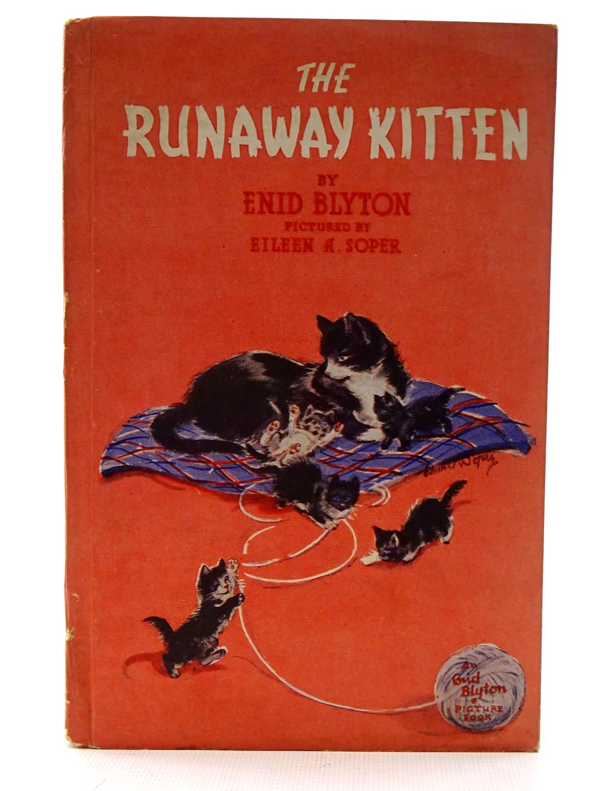 Photo of THE RUNAWAY KITTEN written by Blyton, Enid illustrated by Soper, Eileen published by The Brockhampton Press Ltd. (STOCK CODE: 2126062)  for sale by Stella & Rose's Books