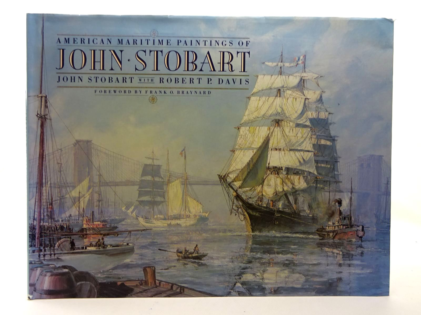 Photo of AMERICAN MARITIME PAINTINGS OF JOHN STOBART written by Stobart, John<br />Braynard, Frank O.<br />Davis, Robert P. published by Dutton (STOCK CODE: 2126077)  for sale by Stella & Rose's Books