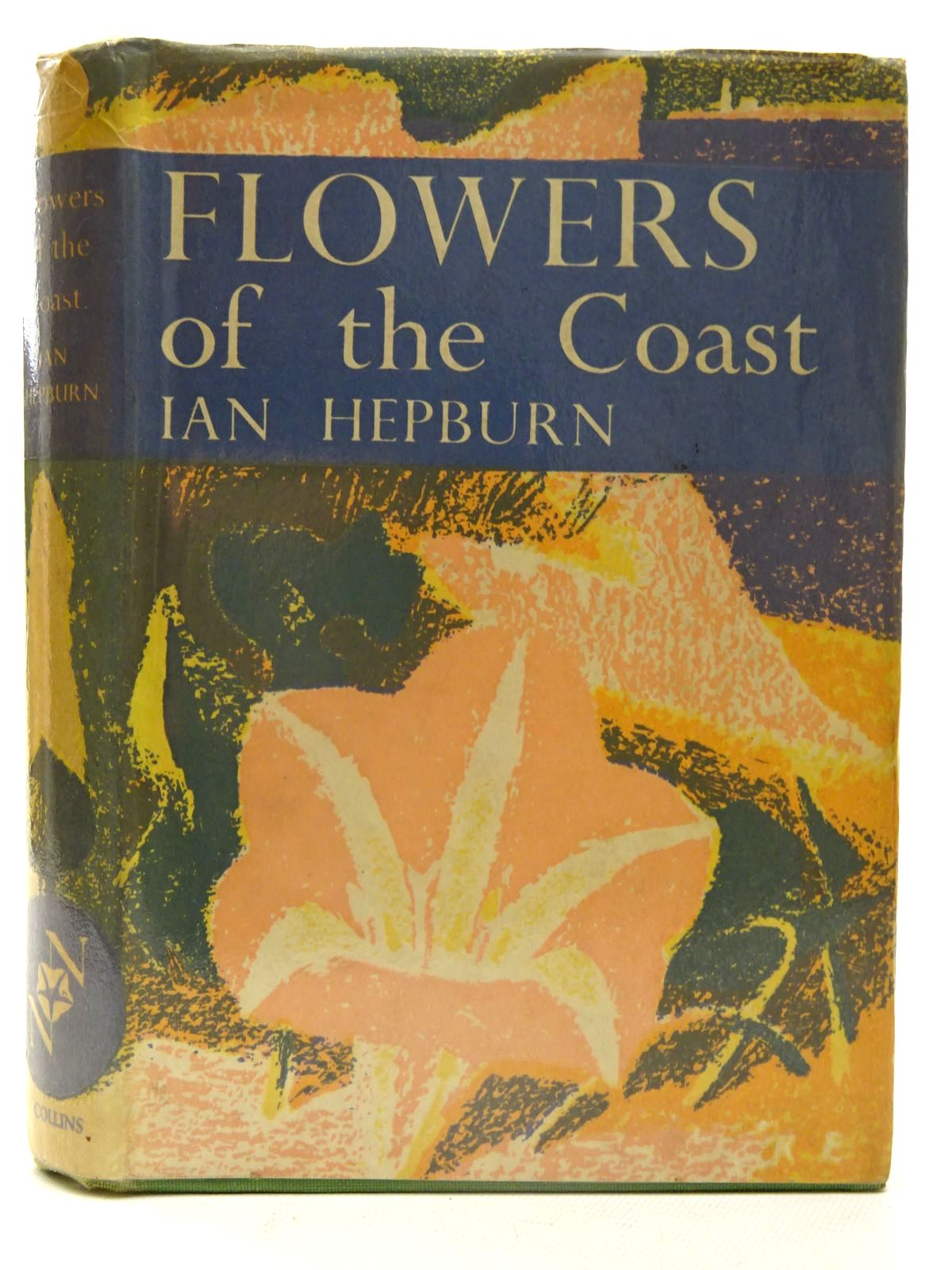Photo of FLOWERS OF THE COAST (NN 24) written by Hepburn, Ian published by Collins (STOCK CODE: 2126141)  for sale by Stella & Rose's Books