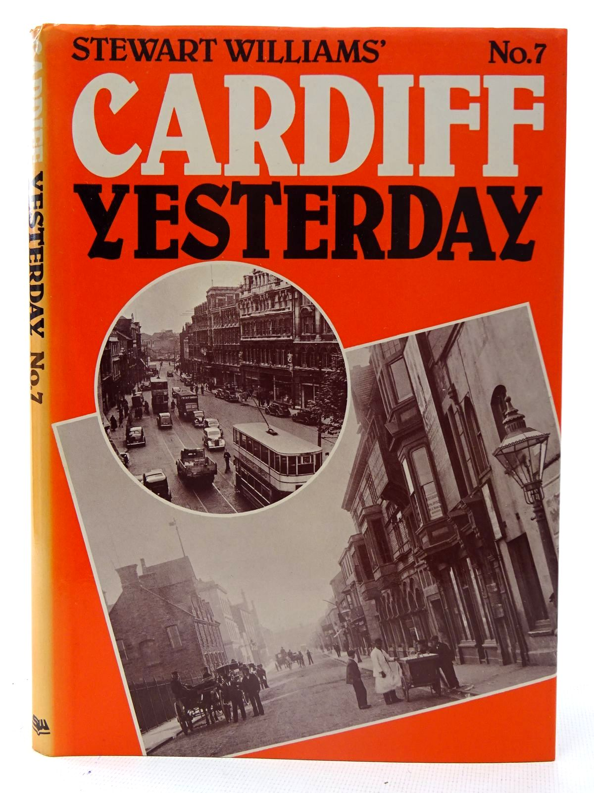 Photo of CARDIFF YESTERDAY No. 7 written by Williams, Stewart published by Stewart Williams (STOCK CODE: 2126204)  for sale by Stella & Rose's Books