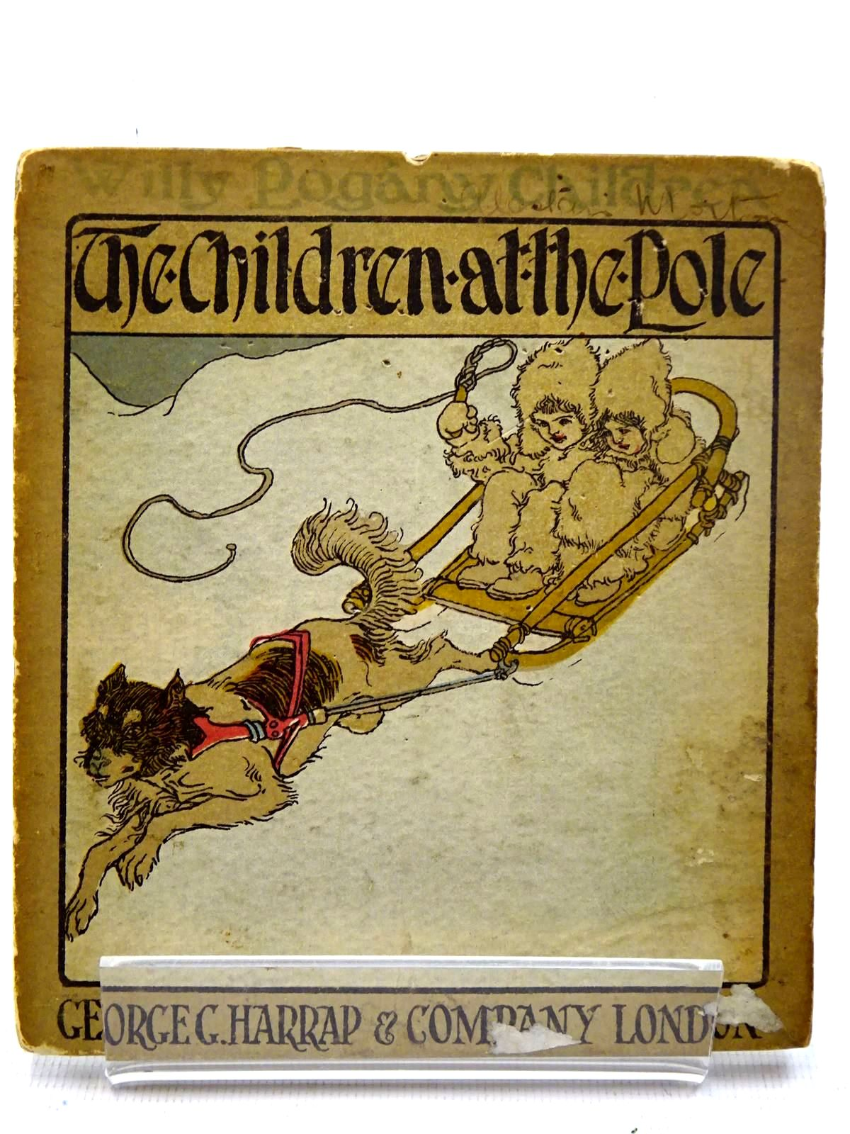 Photo of THE CHILDREN AT THE POLE written by Fable, Lionel illustrated by Pogany, Willy published by George G. Harrap & Company (STOCK CODE: 2126237)  for sale by Stella & Rose's Books
