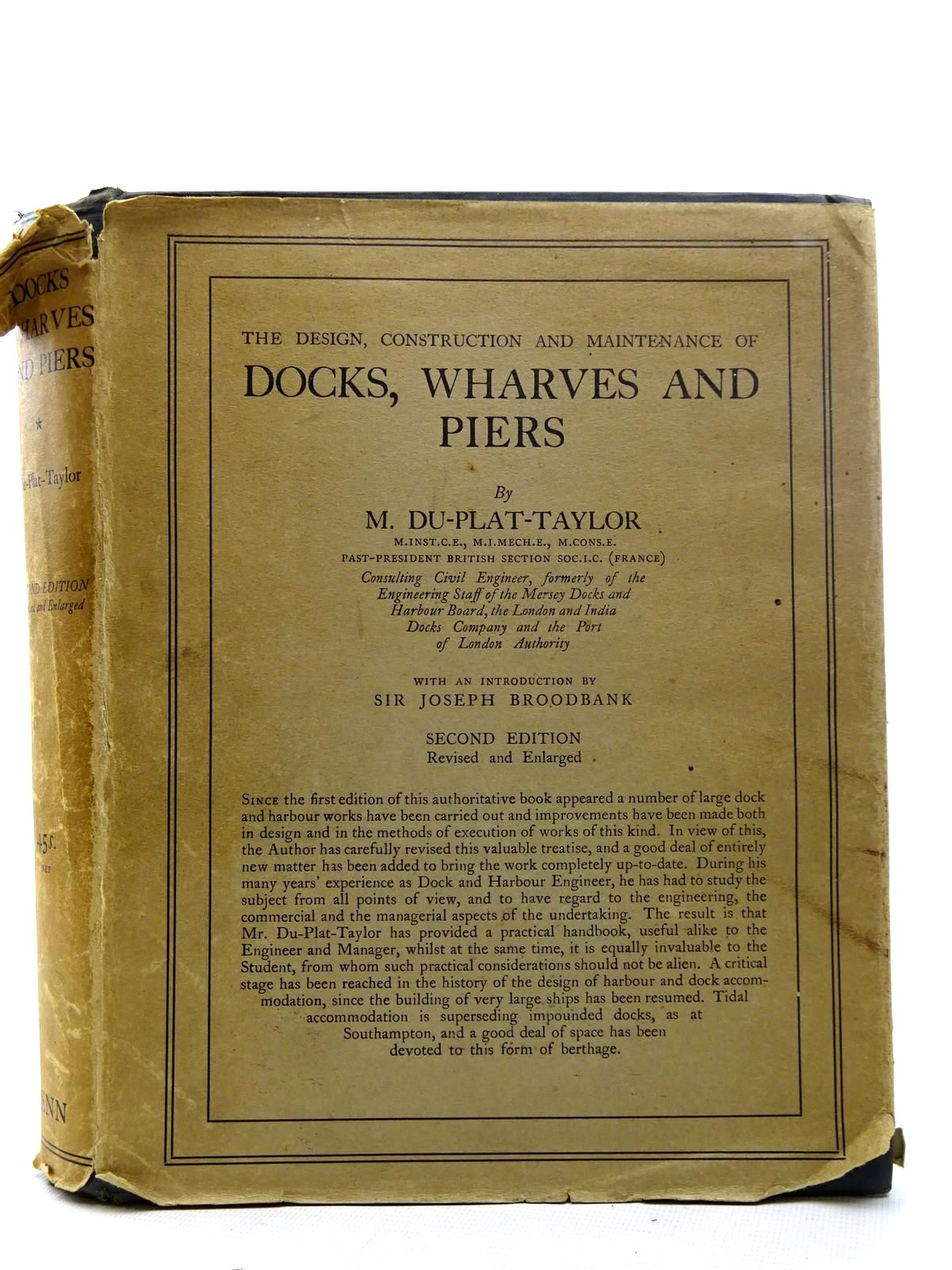 Photo of THE DESIGN, CONSTRUCTION AND MAINTENANCE OF DOCKS, WHARVES & PIERS written by Du Plat Taylor, F.M.<br />Broodbank, Joseph published by Ernest Benn Limited (STOCK CODE: 2126248)  for sale by Stella & Rose's Books