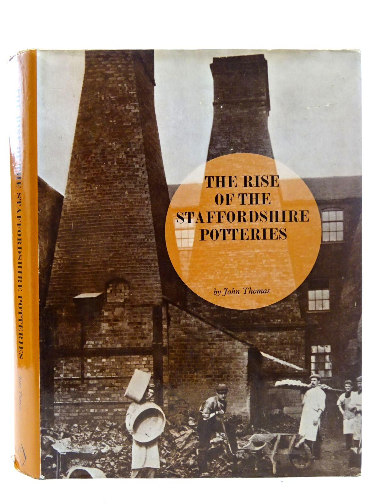 Photo of THE RISE OF THE STAFFORDSHIRE POTTERIES written by Thomas, John published by Adams & Dart (STOCK CODE: 2126333)  for sale by Stella & Rose's Books