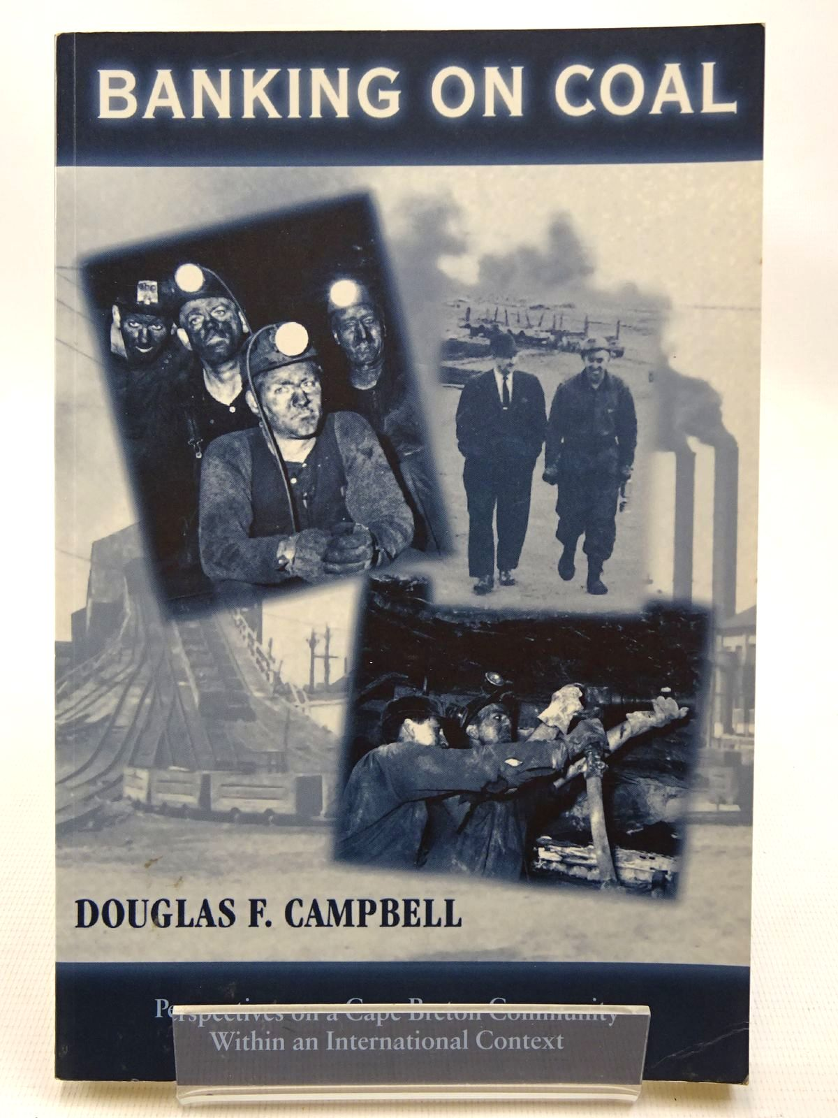 Photo of BANKING ON COAL written by Campbell, Douglas F. published by University College Of Cape Breton Press (STOCK CODE: 2126335)  for sale by Stella & Rose's Books