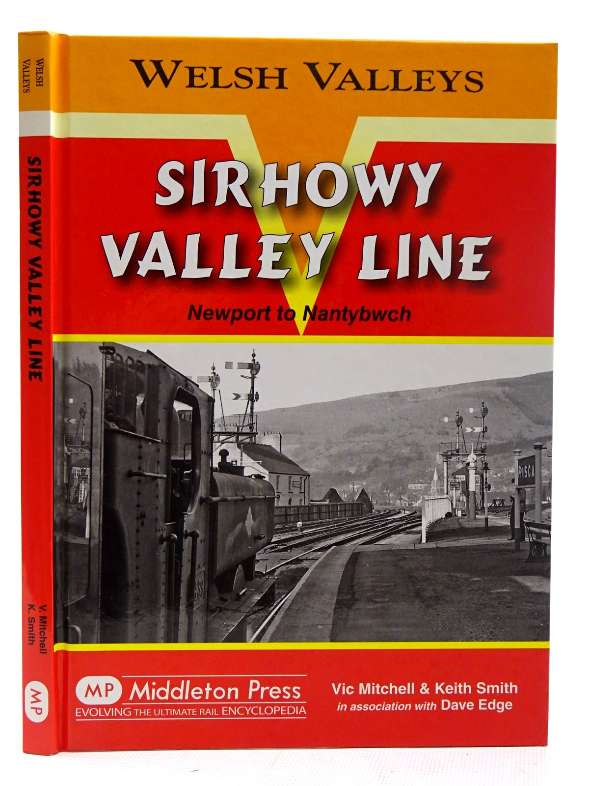 Photo of SIRHOWY VALLEY LINE NEWPORT TO NANTYBWCH (WELSH VALLEYS) written by Mitchell, Vic<br />Smith, Keith<br />Edge, Dave published by Middleton Press (STOCK CODE: 2126407)  for sale by Stella & Rose's Books