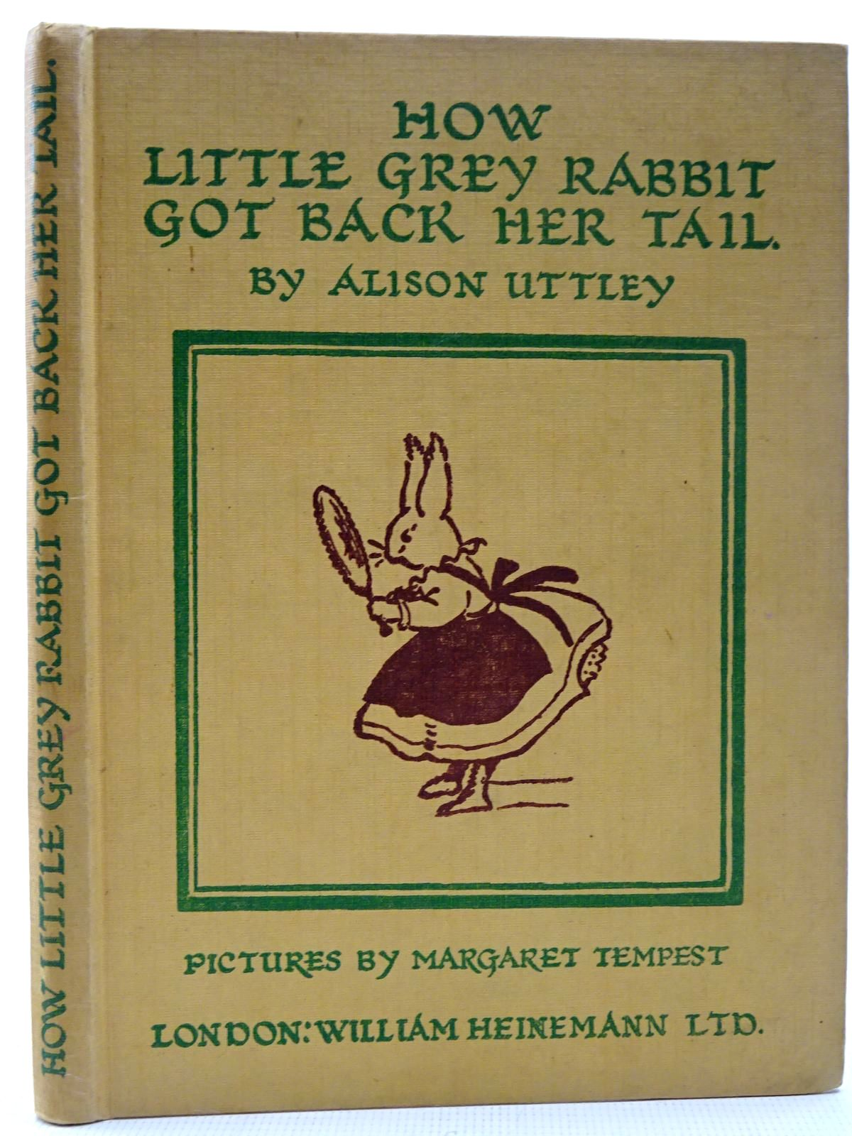 Photo of HOW LITTLE GREY RABBIT GOT BACK HER TAIL written by Uttley, Alison illustrated by Tempest, Margaret published by William Heinemann Ltd. (STOCK CODE: 2126417)  for sale by Stella & Rose's Books