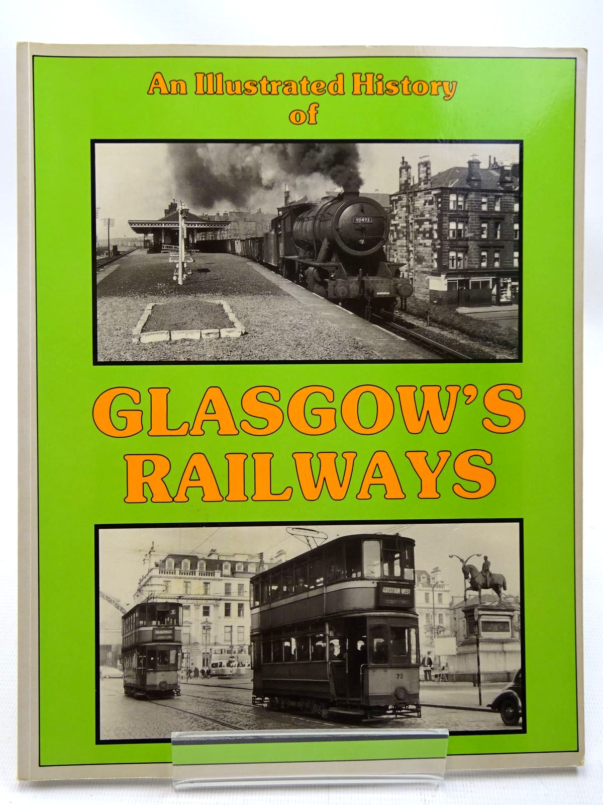 Photo of AN ILLUSTRATED HISTORY OF GLASGOW'S RAILWAYS written by Smith, W.A.C.<br />Anderson, Paul published by Irwell Press (STOCK CODE: 2126431)  for sale by Stella & Rose's Books