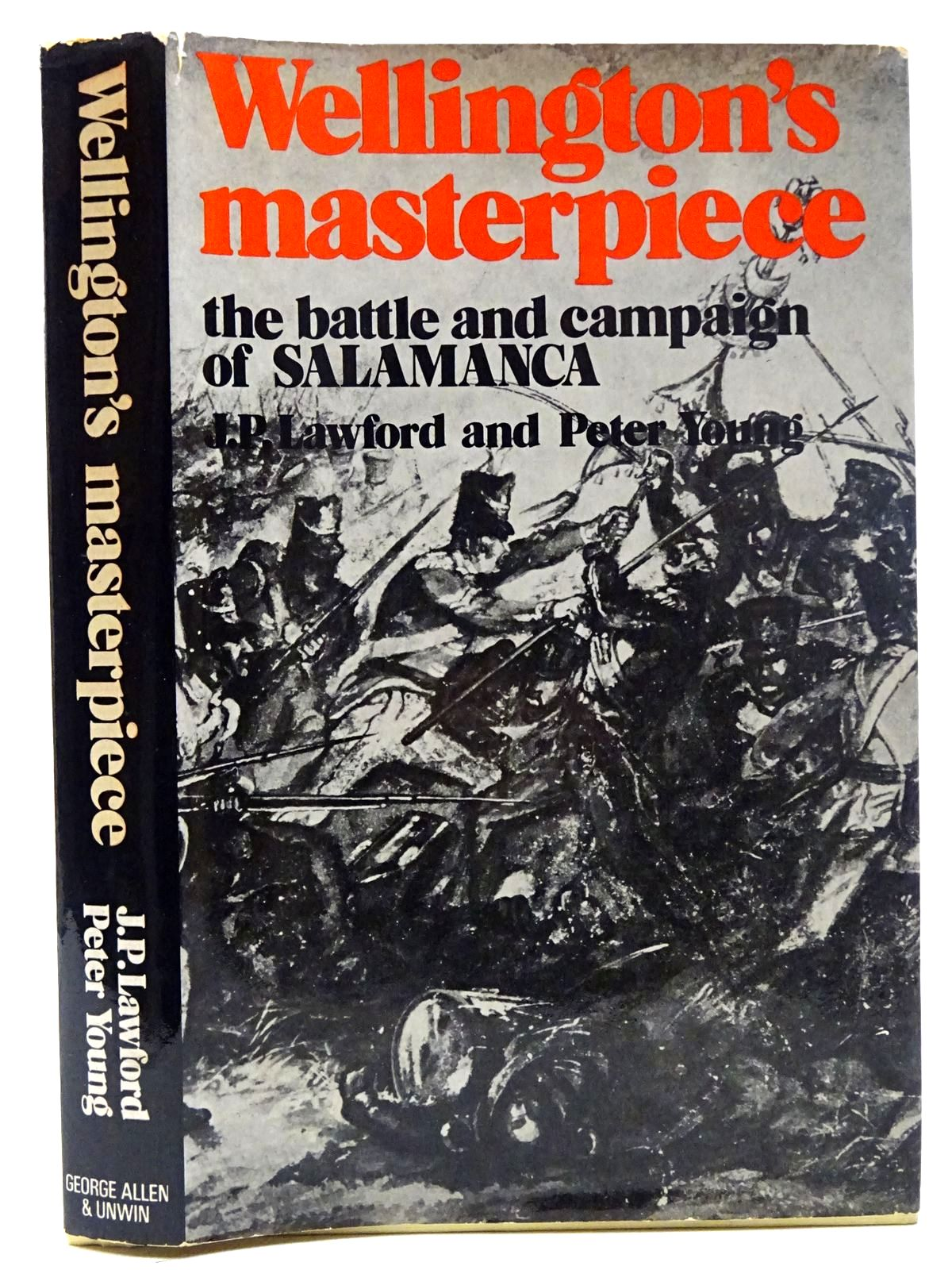 Photo of WELLINGTON'S MASTERPIECE THE BATTLE AND CAMPAIGN OF SALAMANCA written by Lawford, J.P.<br />Young, Peter published by George Allen & Unwin Ltd. (STOCK CODE: 2126466)  for sale by Stella & Rose's Books