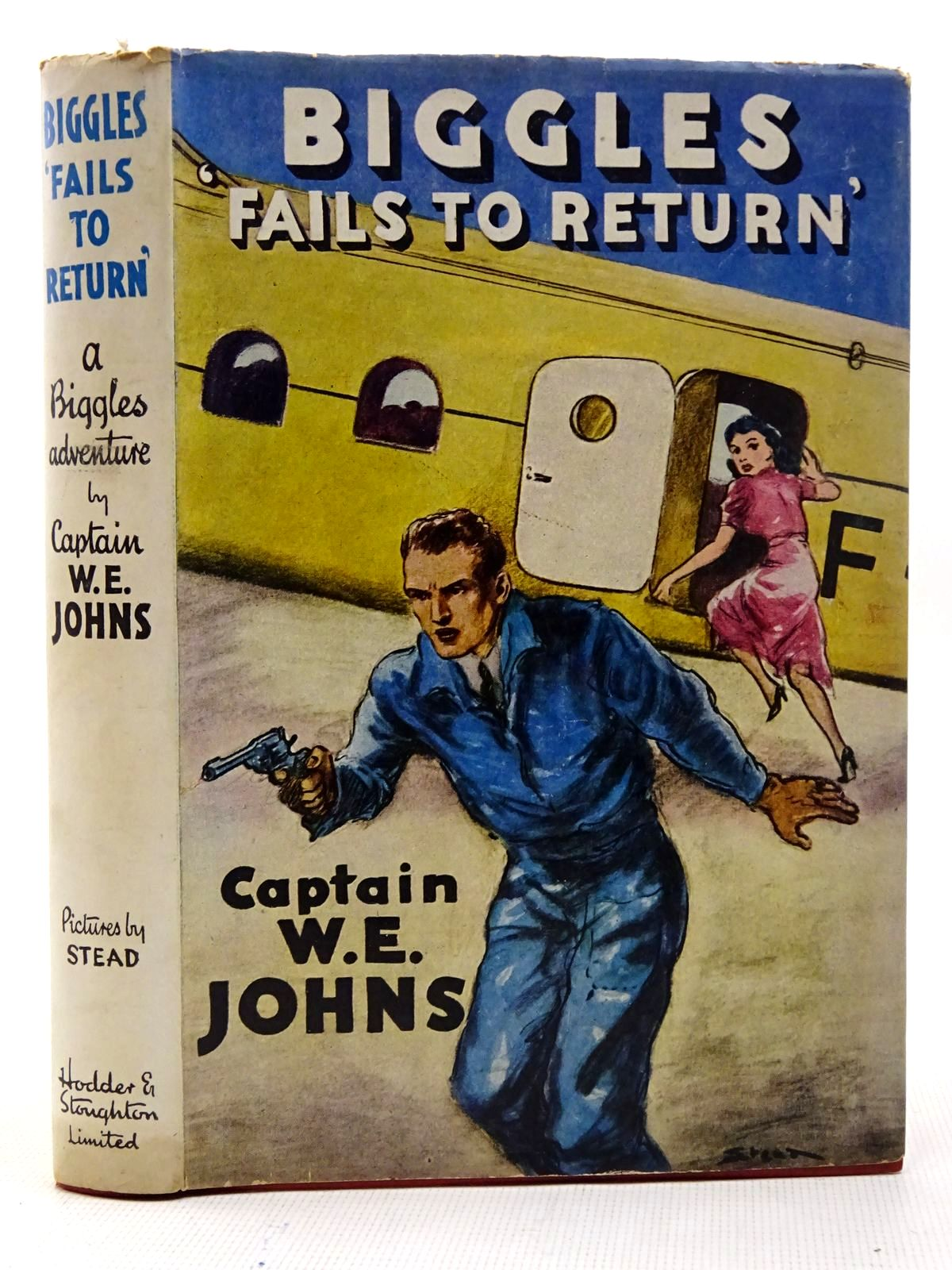Photo of BIGGLES FAILS TO RETURN written by Johns, W.E. illustrated by Stead,  published by Hodder & Stoughton (STOCK CODE: 2126471)  for sale by Stella & Rose's Books