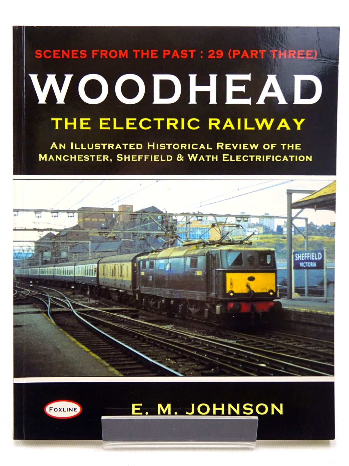 Photo of WOODHEAD PART THREE THE ELECTRIC RAILWAY written by Johnson, E.M. published by Foxline (STOCK CODE: 2126481)  for sale by Stella & Rose's Books