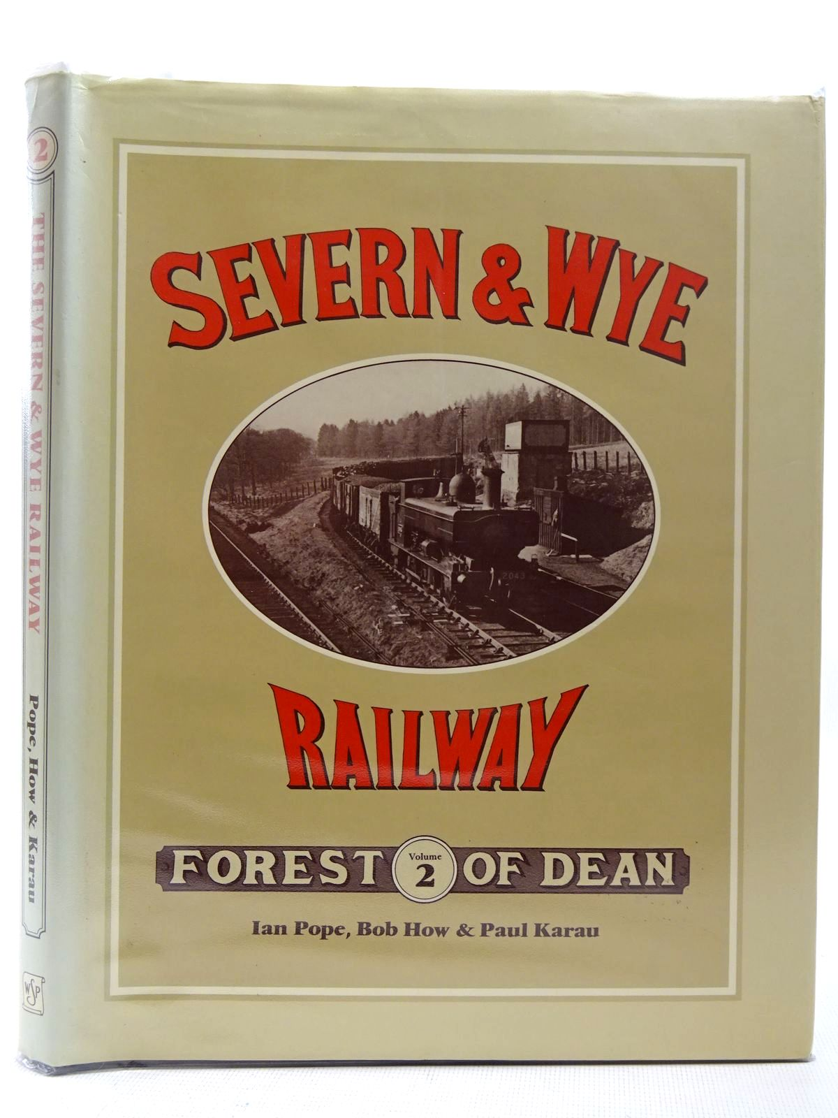 Photo of AN ILLUSTRATED HISTORY OF THE SEVERN &AMP; WYE RAILWAY VOLUME TWO written by Pope, Ian<br />How, Bob<br />Karau, Paul published by Wild Swan Publications (STOCK CODE: 2126484)  for sale by Stella & Rose's Books