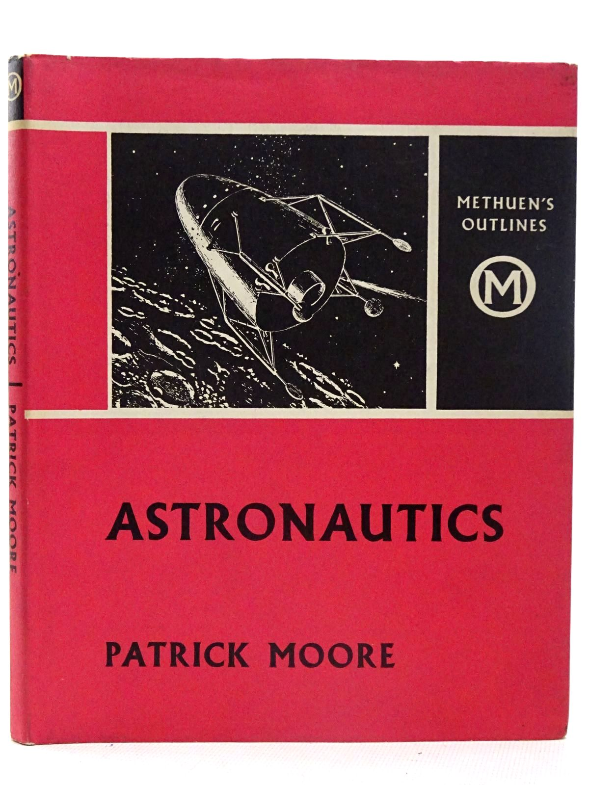 Photo of ASTRONAUTICS written by Moore, Patrick illustrated by Hardy, David A. published by Methuen & Co. Ltd. (STOCK CODE: 2126506)  for sale by Stella & Rose's Books