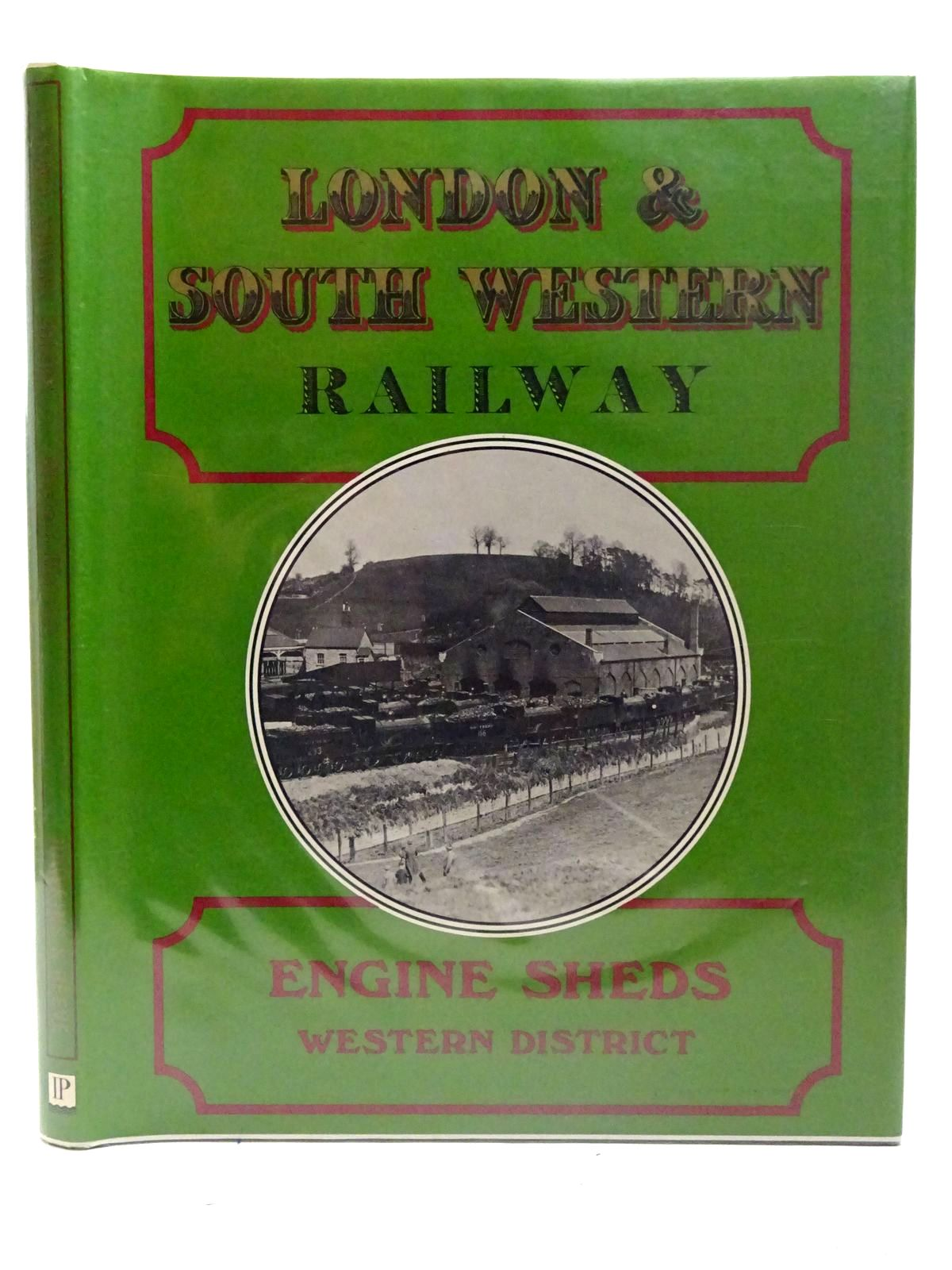 Photo of LONDON & SOUTH WESTERN RAILWAY ENGINE SHEDS WESTERN DISTRICT written by Hawkins, Chris<br />Reeve, George published by Irwell Press (STOCK CODE: 2126514)  for sale by Stella & Rose's Books