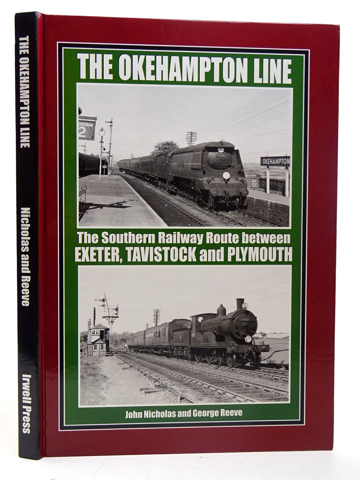 Photo of THE OKEHAMPTON LINE THE SOUTHERN RAILWAY ROUTE BETWEEN EXETER, TAVISTOCK AND PLYMOUTH written by Nicholas, John<br />Reeve, George published by Irwell Press (STOCK CODE: 2126516)  for sale by Stella & Rose's Books