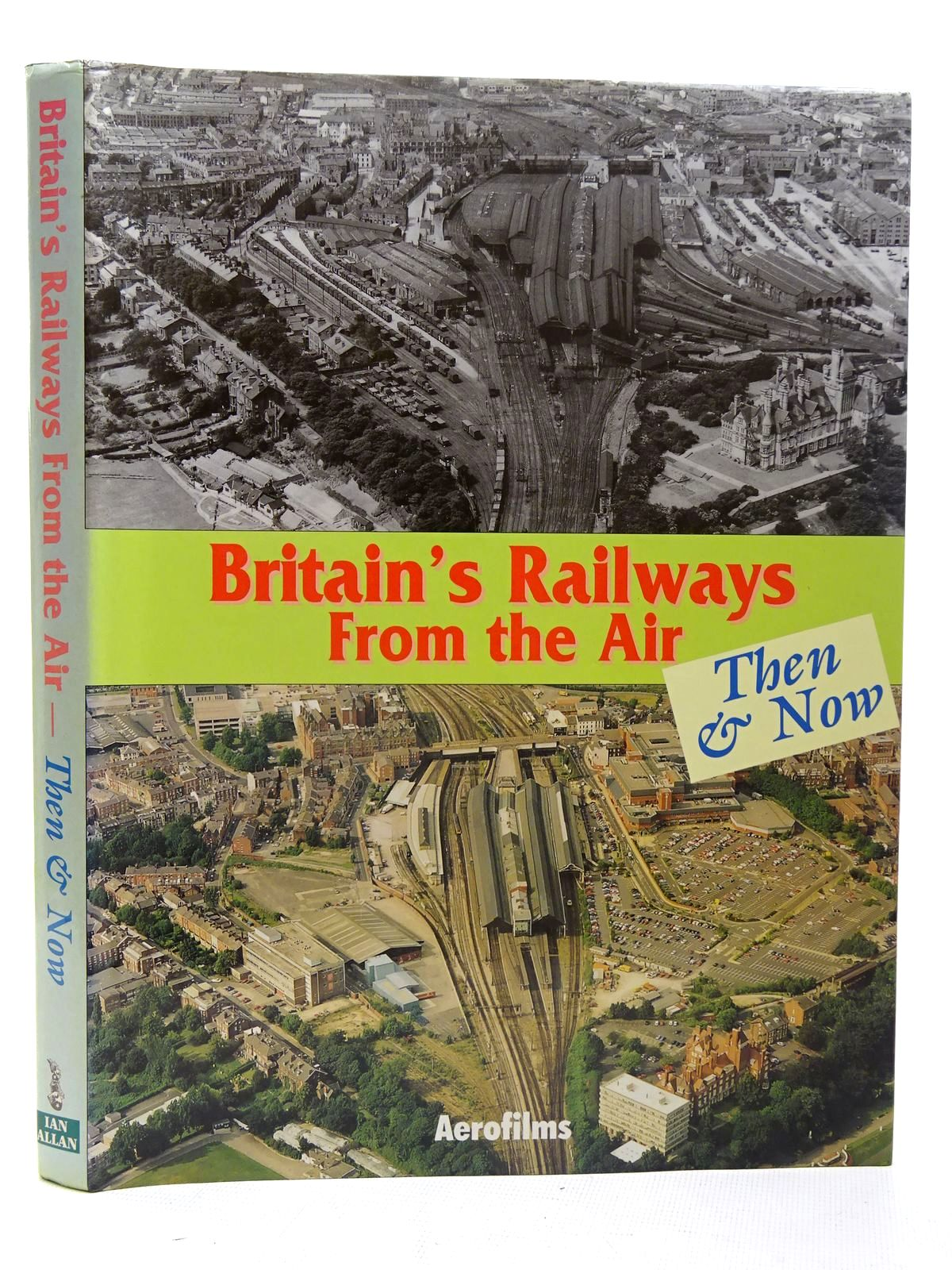 Photo of BRITAIN'S RAILWAYS FROM THE AIR THEN & NOW published by Ian Allan (STOCK CODE: 2126517)  for sale by Stella & Rose's Books