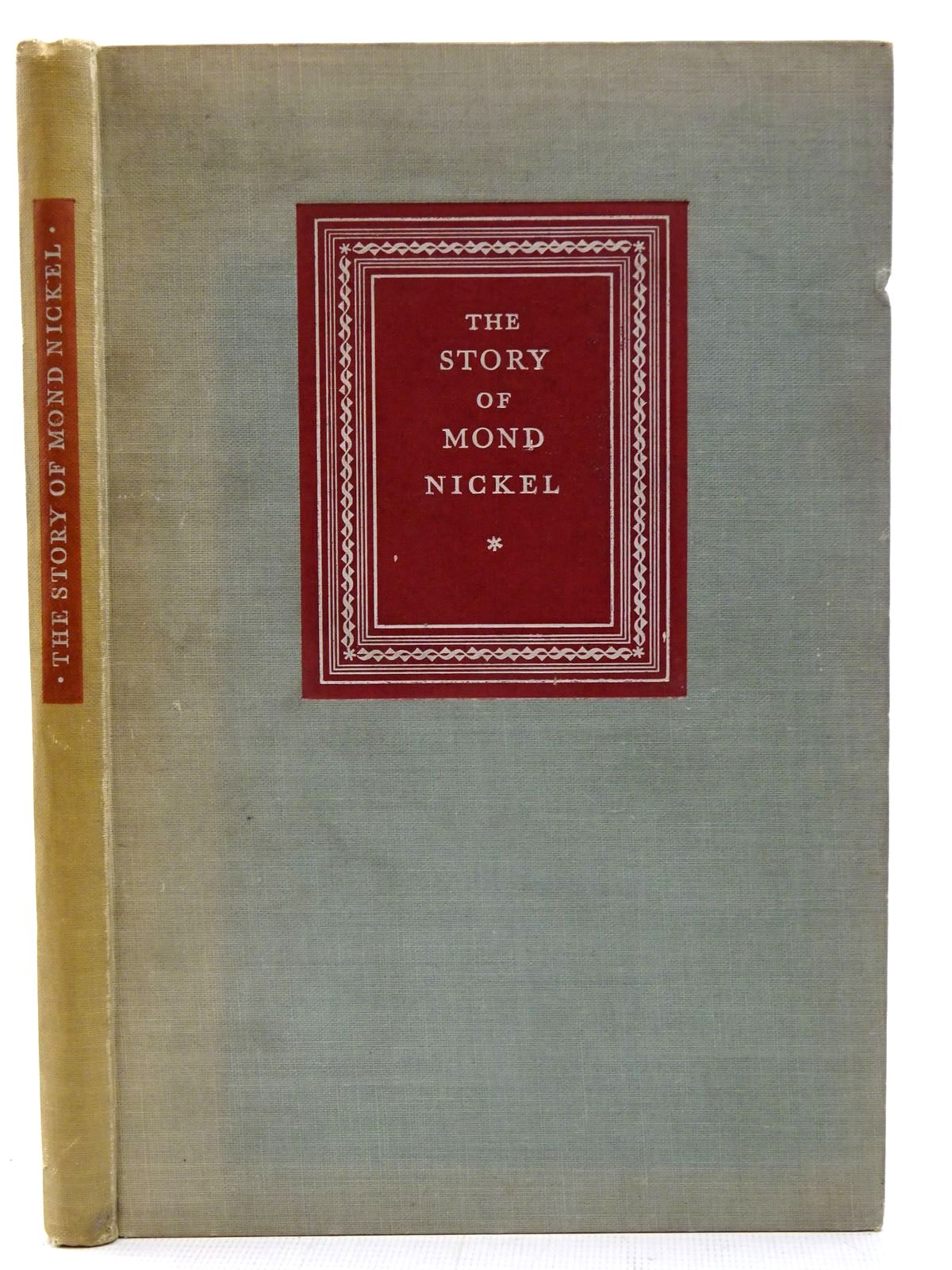 Photo of THE STORY OF MOND NICKEL written by Sturney, A.C. published by The Curwen Press (STOCK CODE: 2126560)  for sale by Stella & Rose's Books