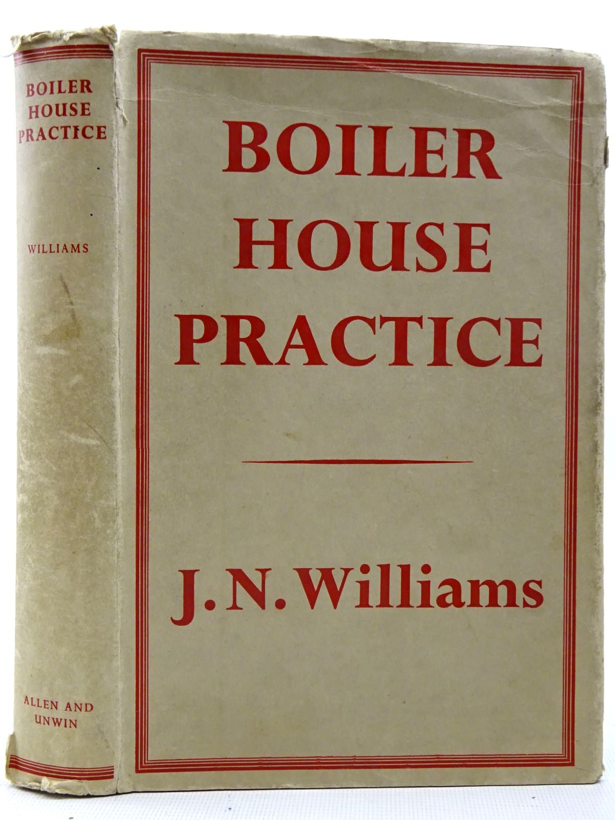 Photo of BOILER HOUSE PRACTICE written by Williams, J.N. published by George Allen & Unwin Ltd. (STOCK CODE: 2126563)  for sale by Stella & Rose's Books