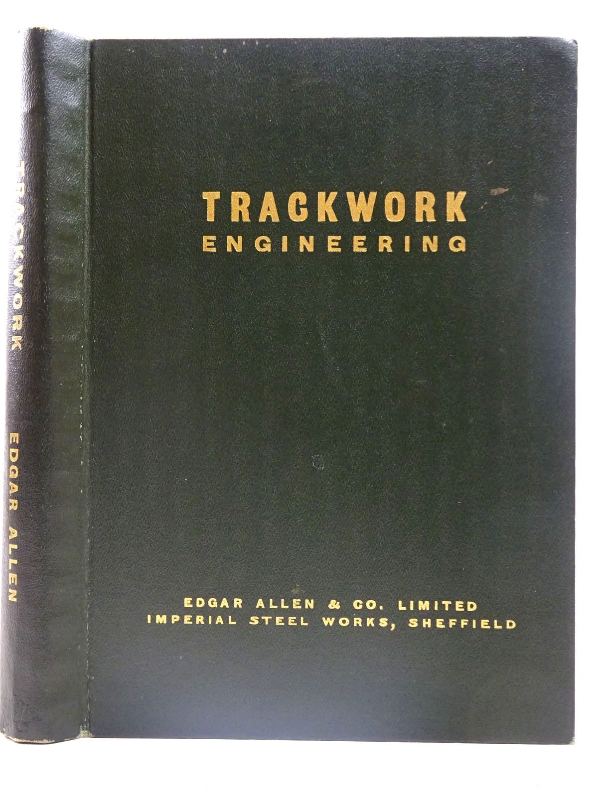 Photo of TRACKWORK ENGINEERING written by Carr, D.P.<br />Samson, T. published by Edgar Allen & Co. Limited (STOCK CODE: 2126568)  for sale by Stella & Rose's Books